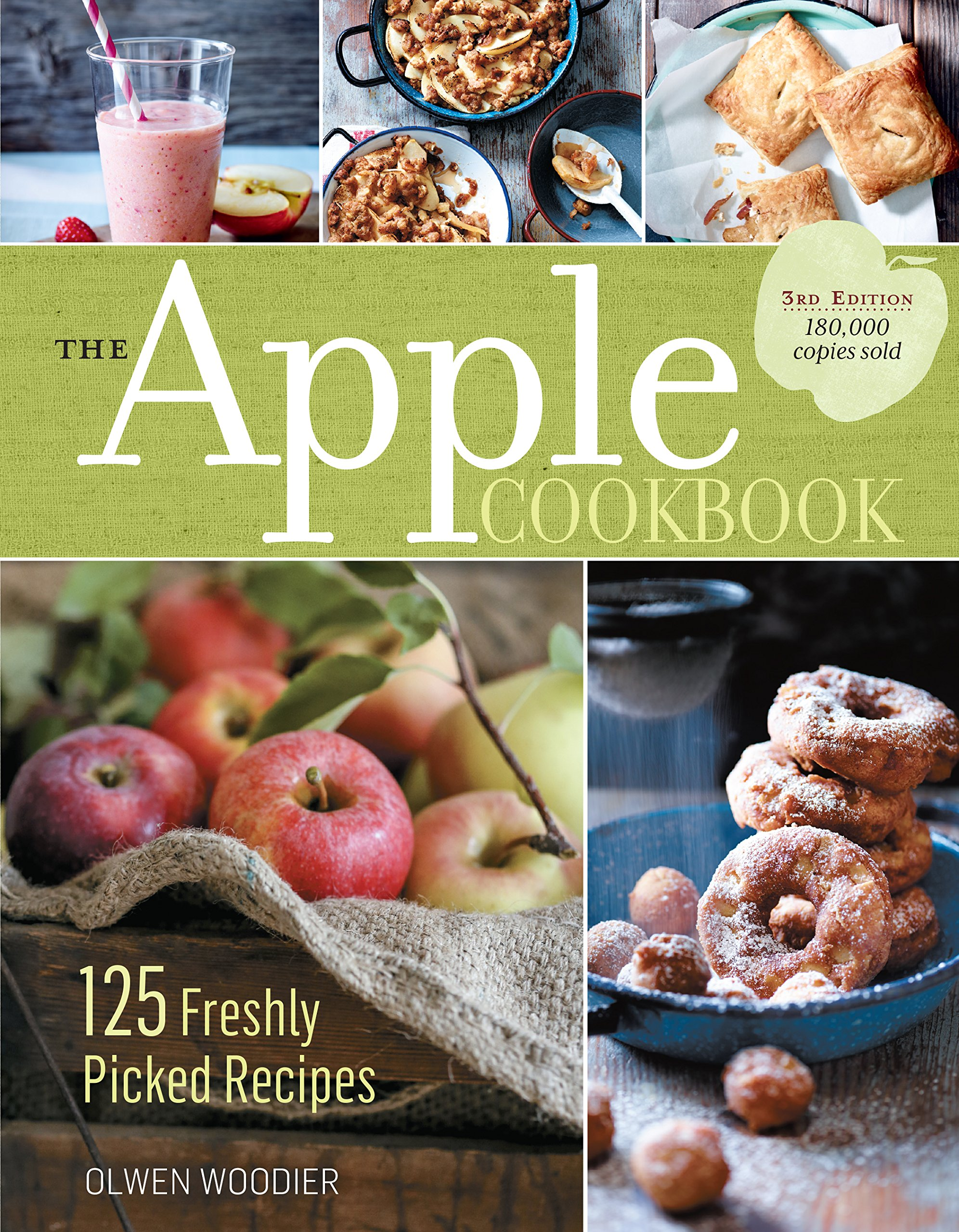 The Apple Cookbook, 3rd Edition: 125 Freshly Picked Recipes: Olwen ...