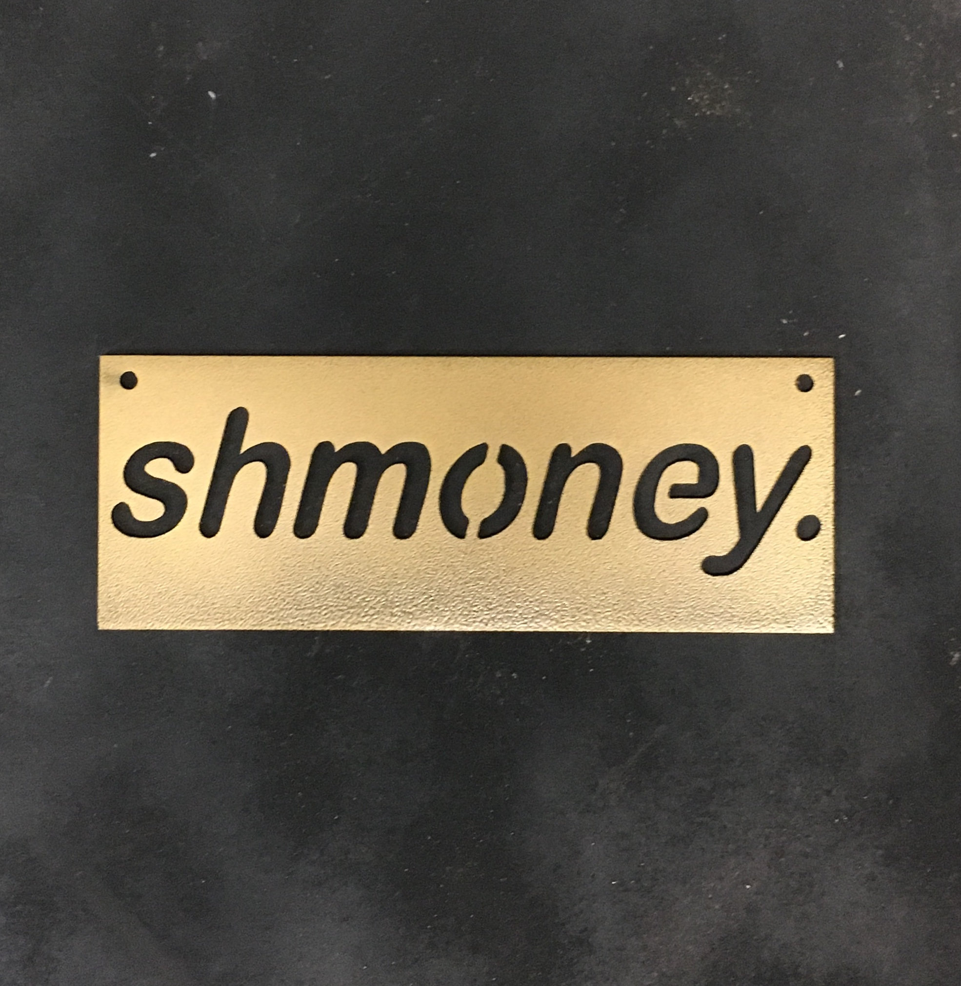 Shmoney Quotes Metal signs Home decor Metal wall art