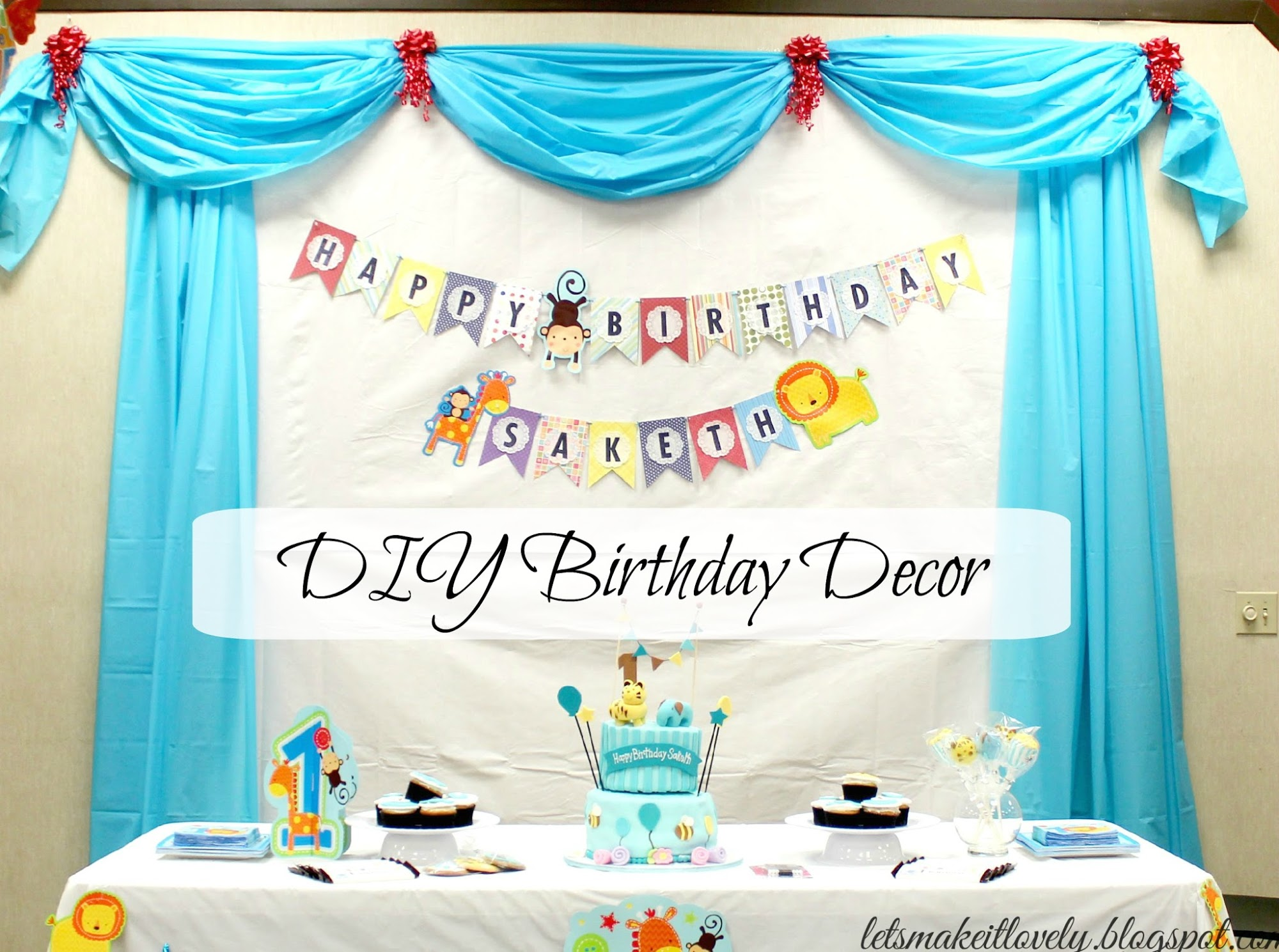 Let's make it lovely: DIY Birthday Party Backdrop, Decor and More