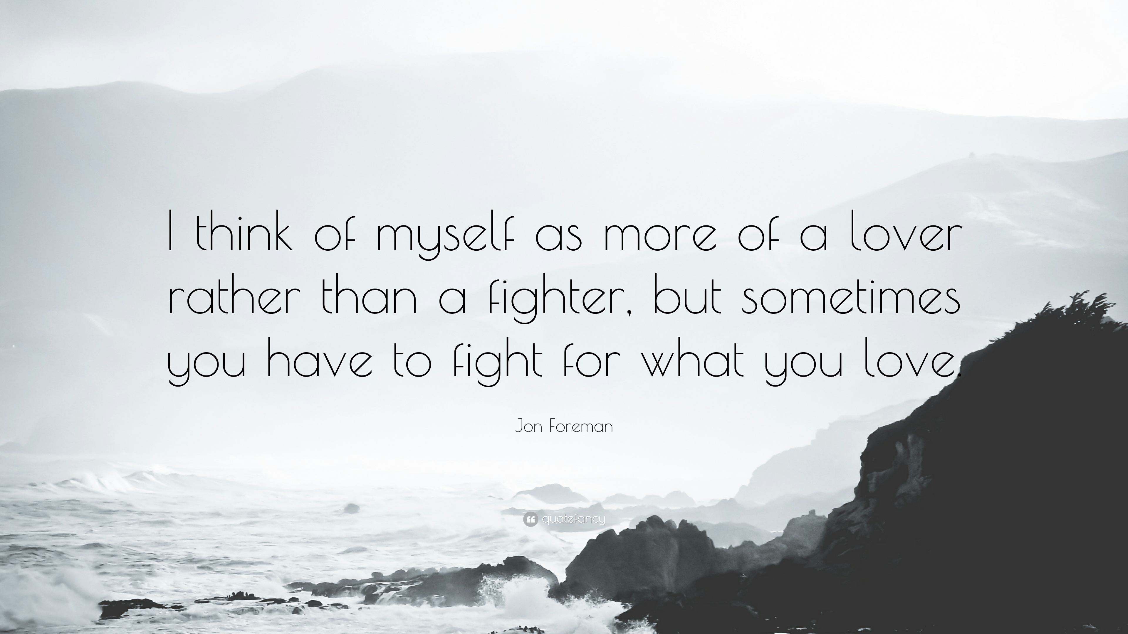 "Jon Foreman Quote: ""I think of myself as more of a lover rather than ..."