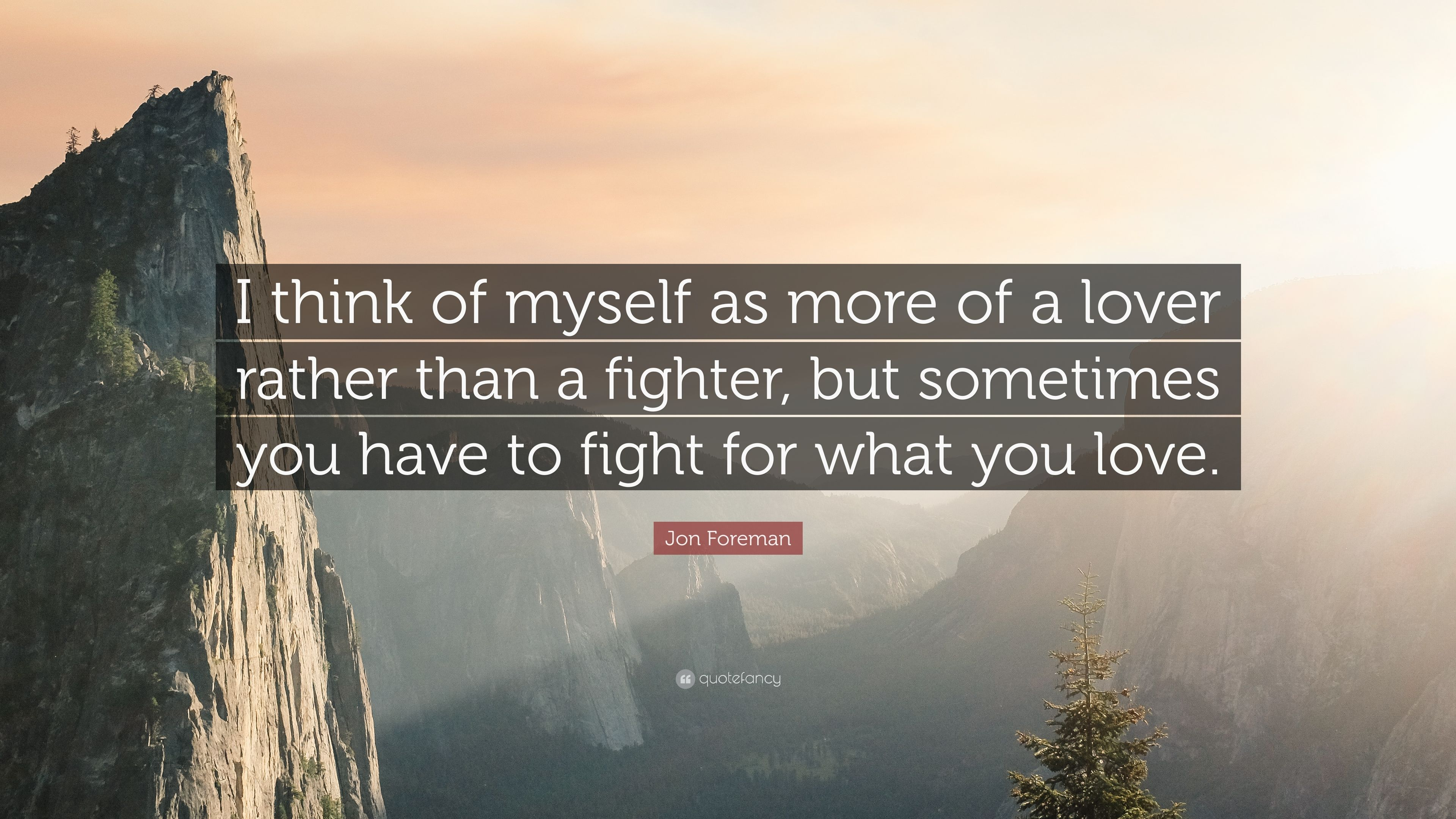 """Jon Foreman Quote: """"I think of myself as more of a lover rather than ..."""