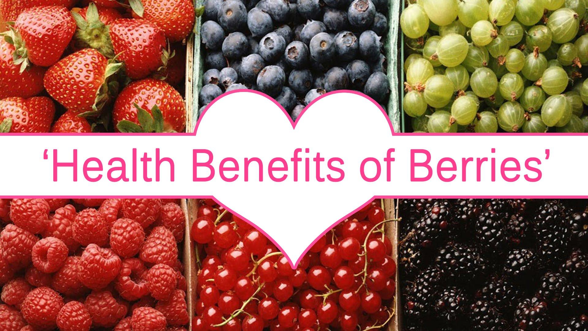 Health Benefits Of Berries - Berries The Wonder Food - YouTube