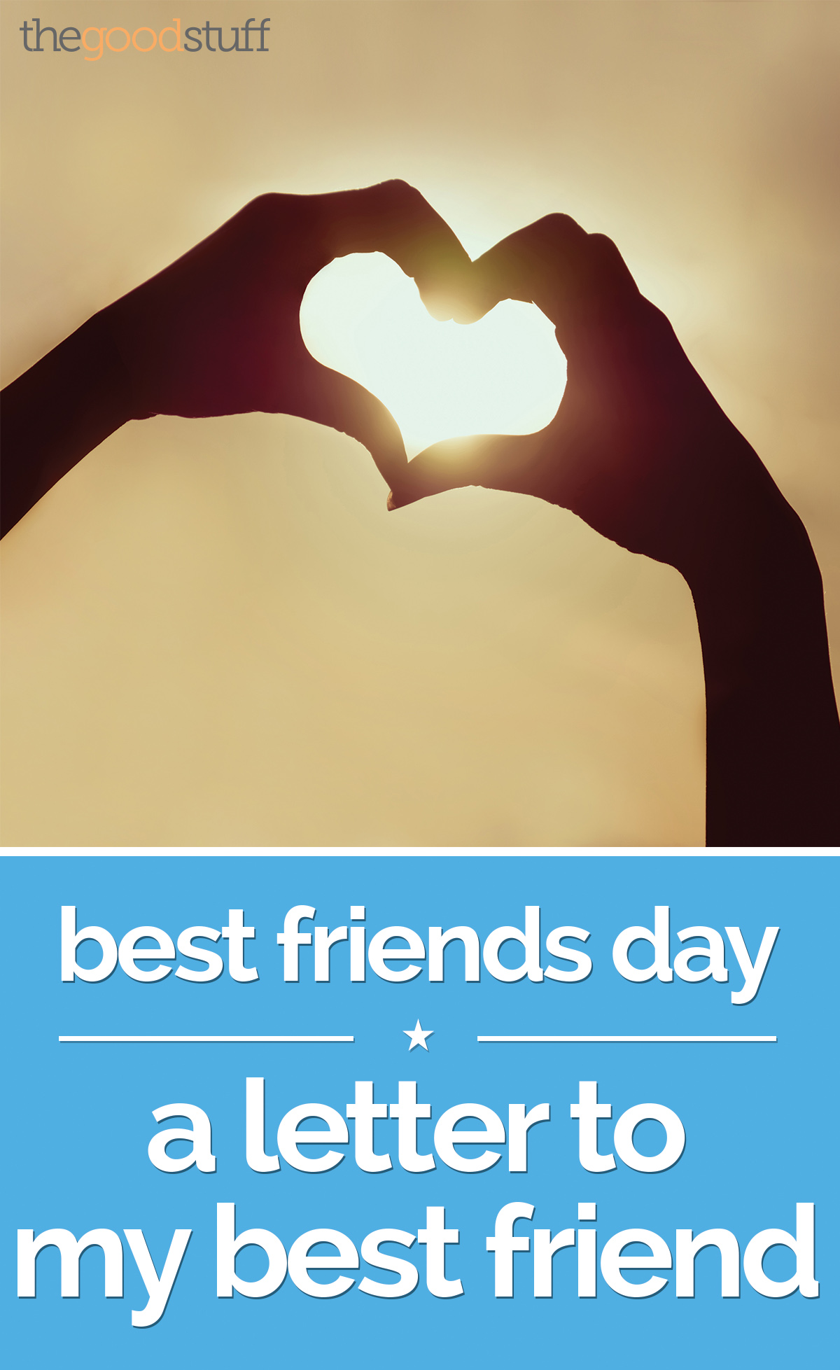Best Friends Day: A Letter to My Best Friend - thegoodstuff