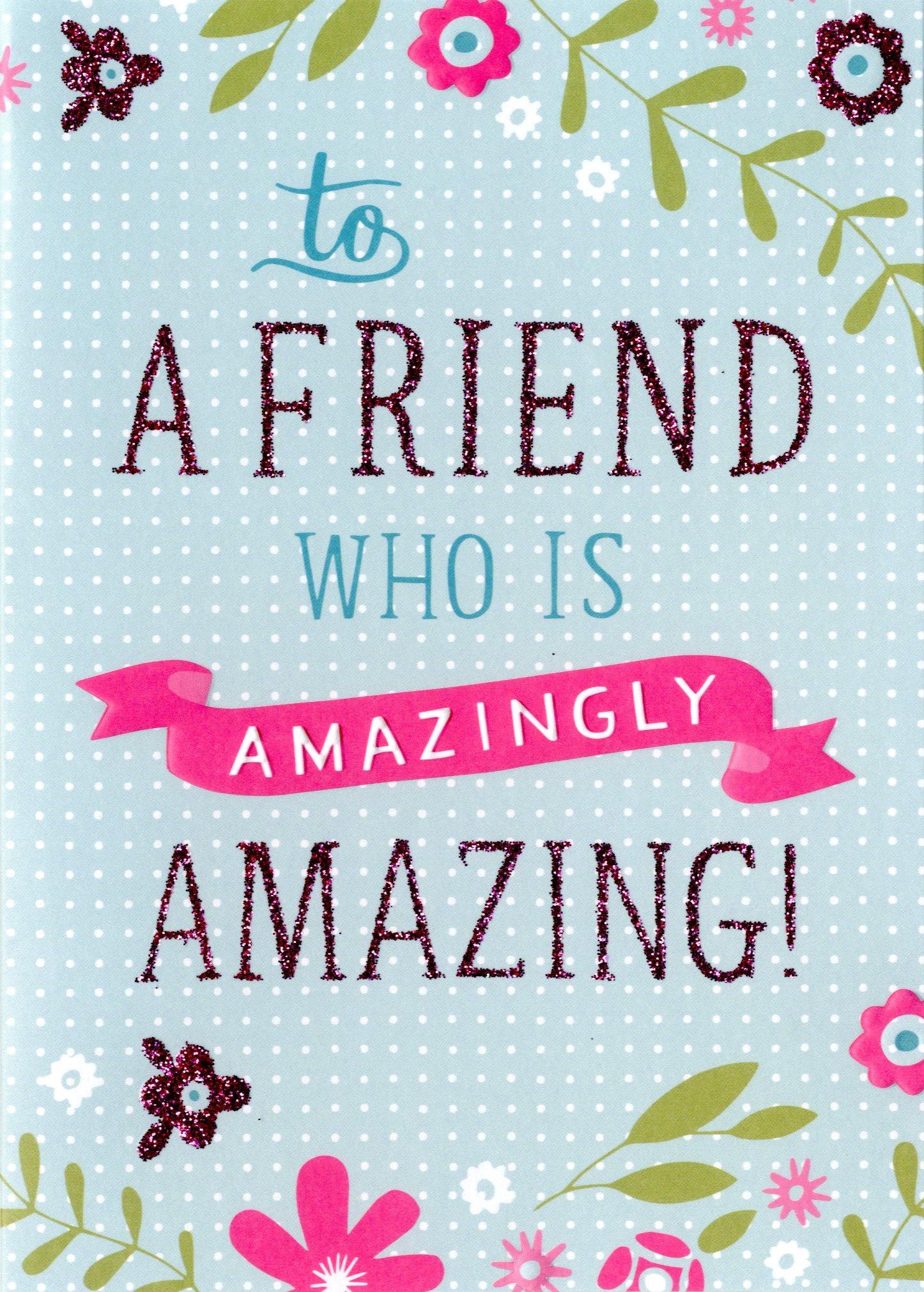 Amazingly Amazing Friend Birthday Card   Cards   Love Kates