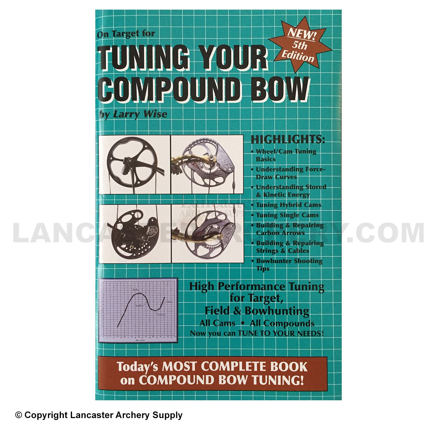 Tuning Your Compound Bow 5th Edition Book by Larry Wise