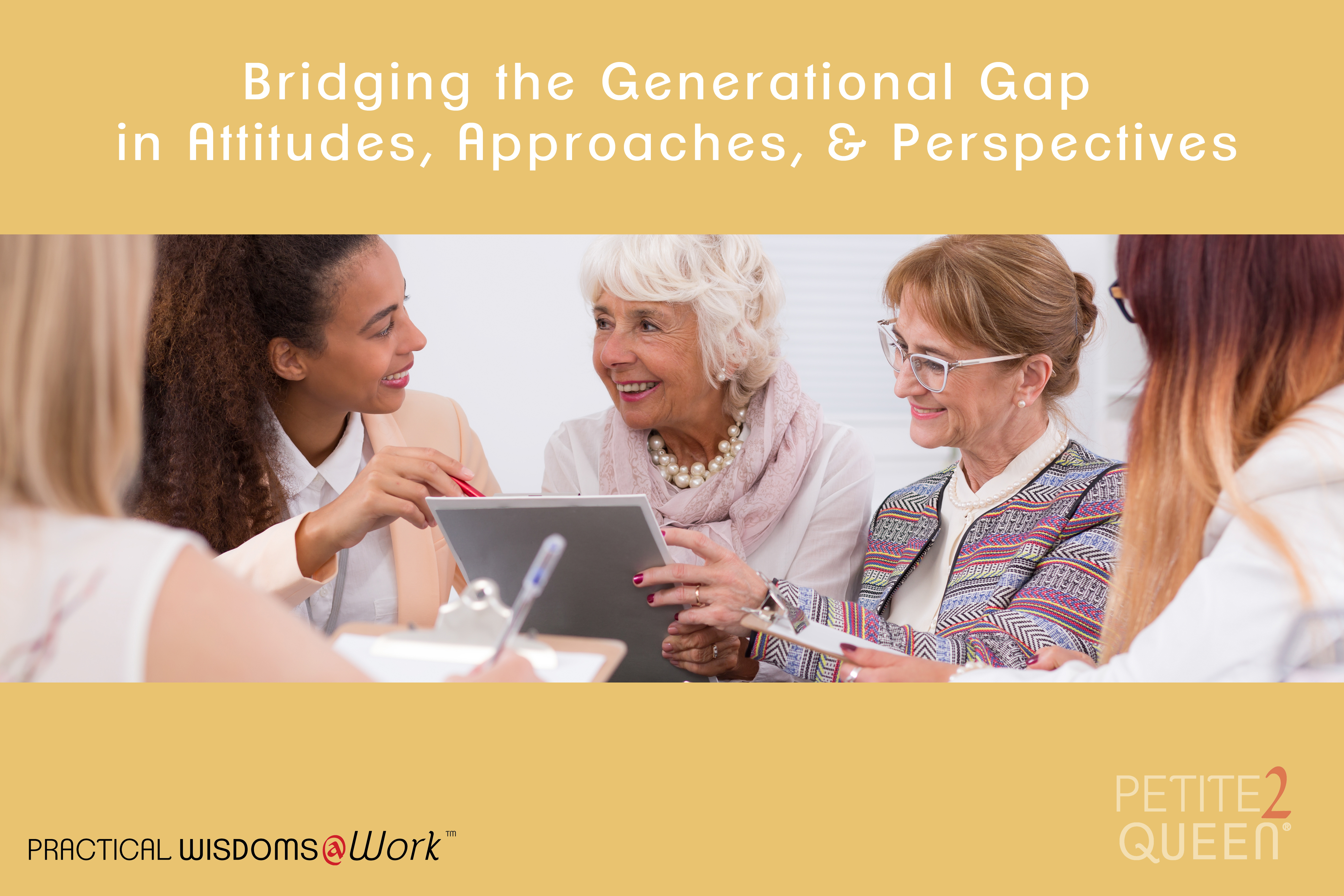Bridging the Generational Gap in Attitudes, Approaches ...