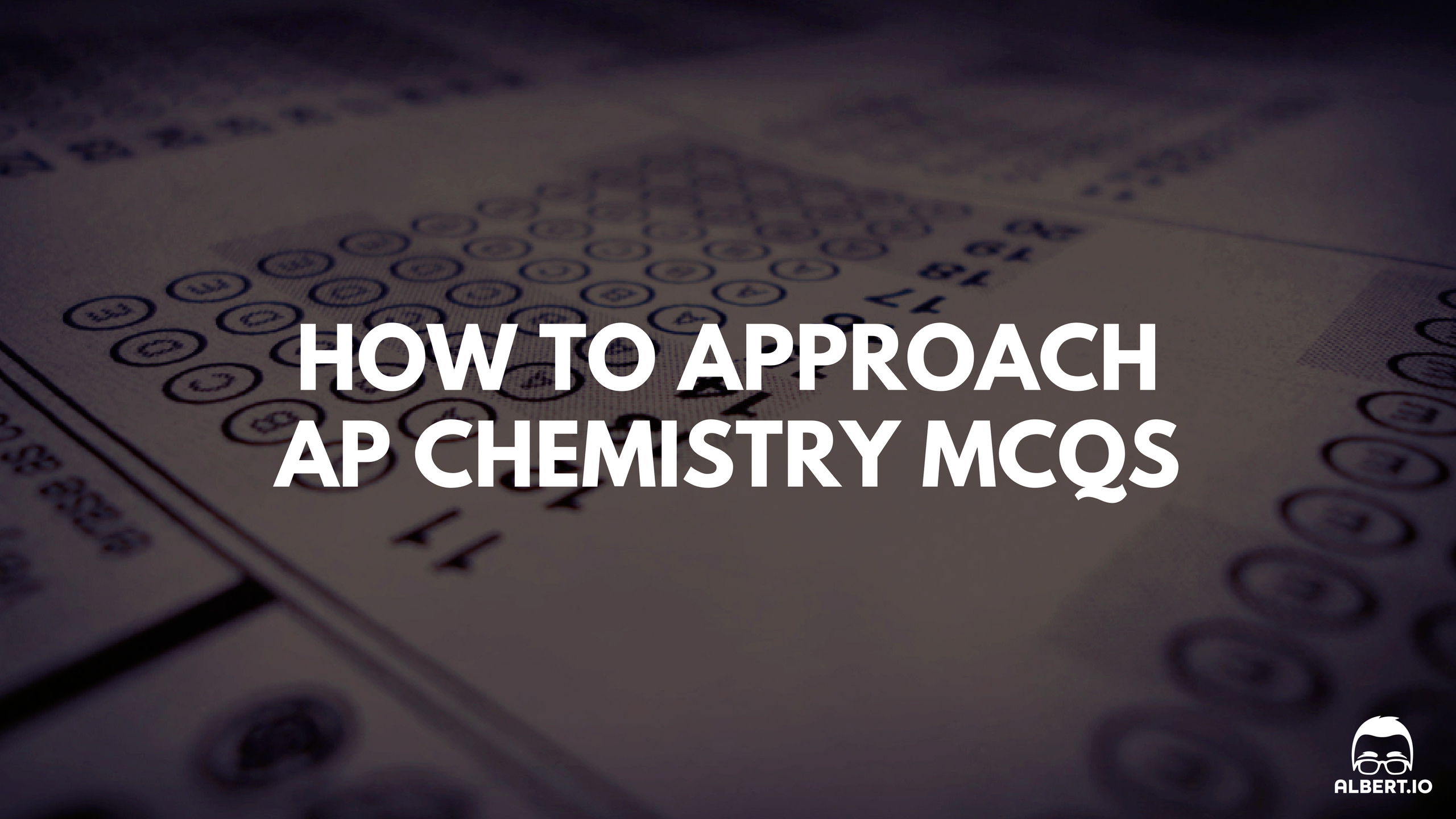 How to Approach AP Chemistry Multiple-Choice Questions | Albert.io