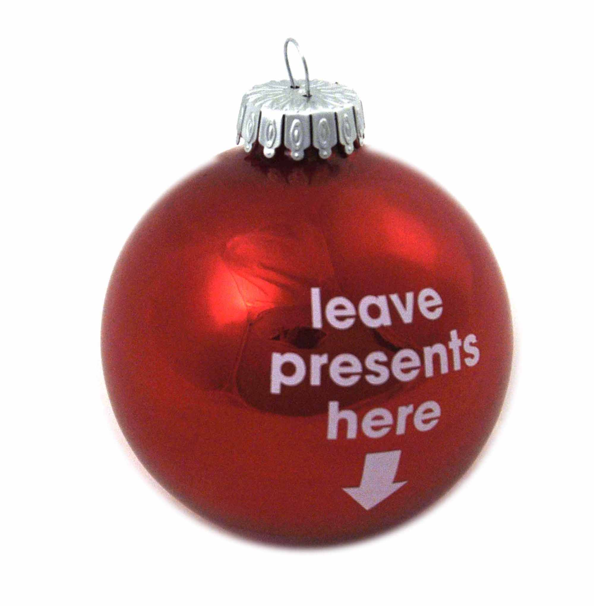 Christmas Bauble - Leave Presents Here | Pink Cat Shop