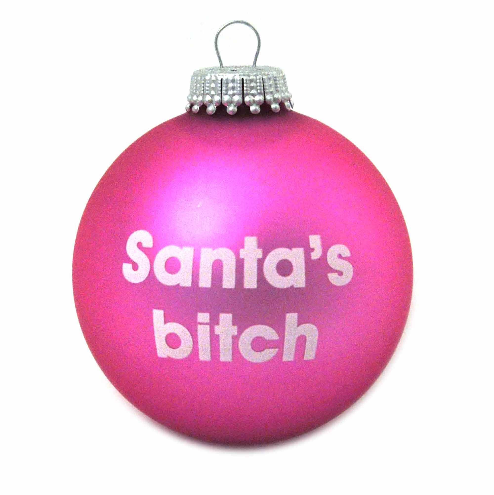 Christmas Bauble - Santa's Bitch | Pink Cat Shop