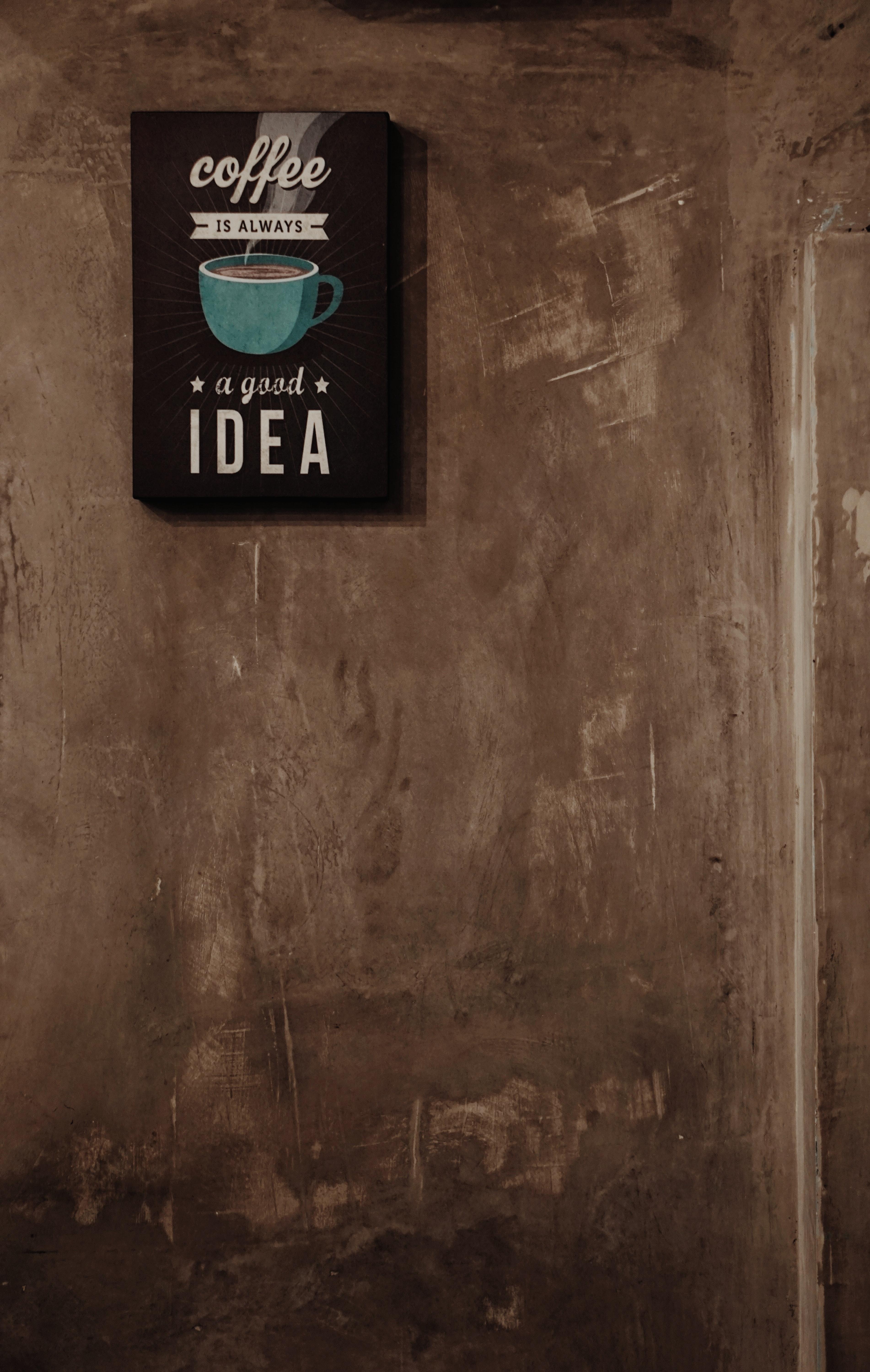 Coffee is always a good idea wall decor photo