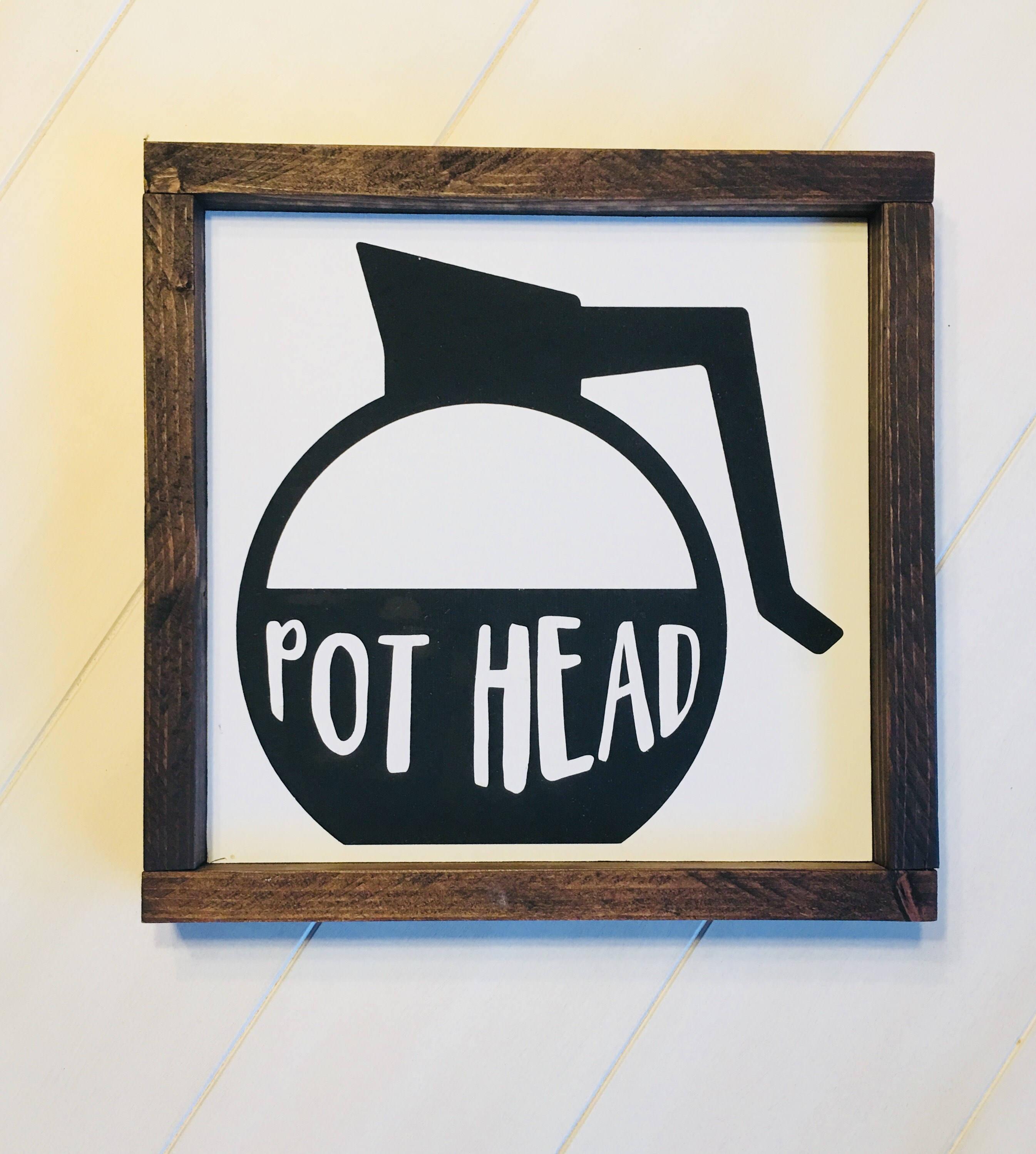 Pot Head Sign Coffee Sign Coffee Decor Coffee Bar Sign