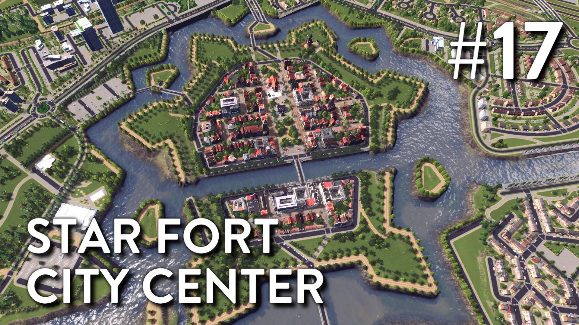 Cities Skylines: Dutch City - Episode 17 - Star Fort City Center ...