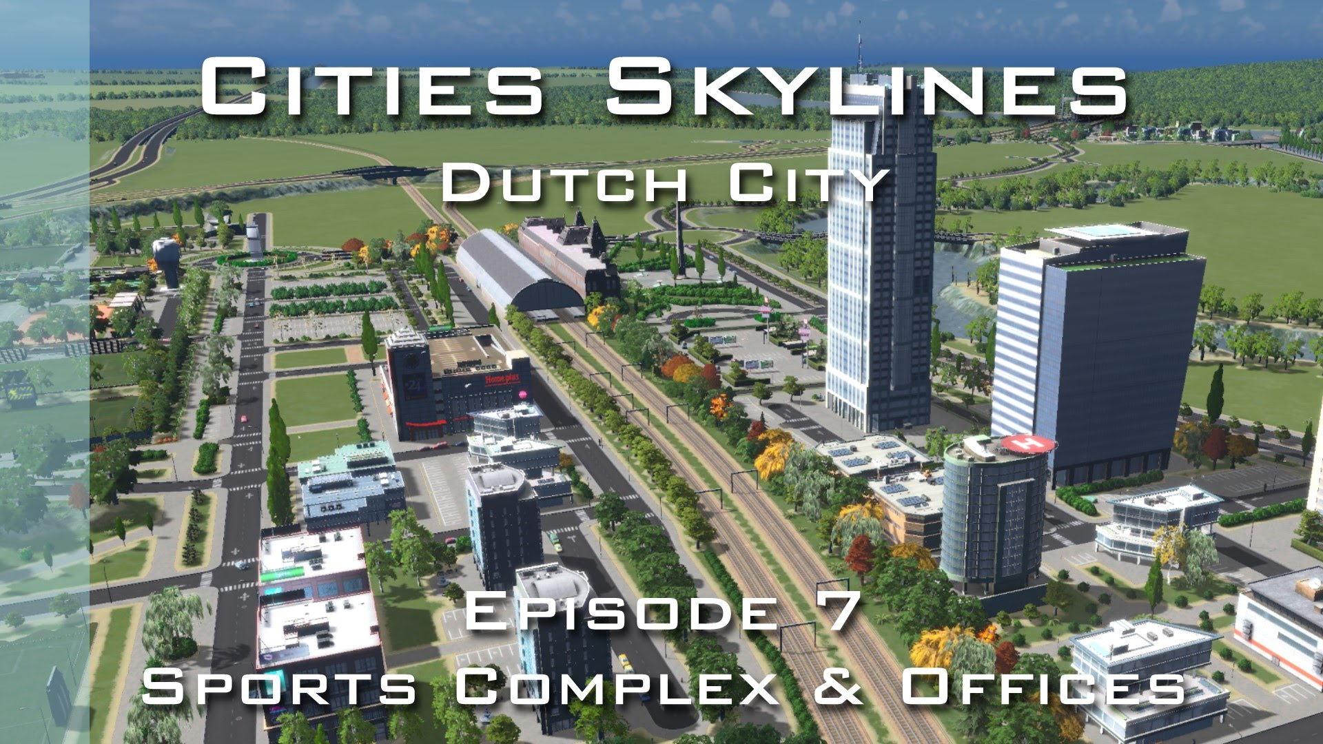Cities Skylines: Dutch City - Episode 7 - Sports Complex & Offices ...