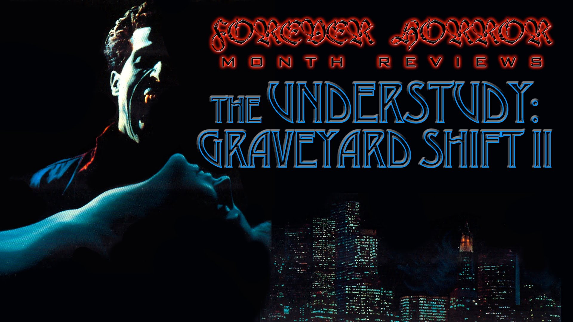 The Understudy: Graveyard Shift II (1988) - Forever Horror Month ...