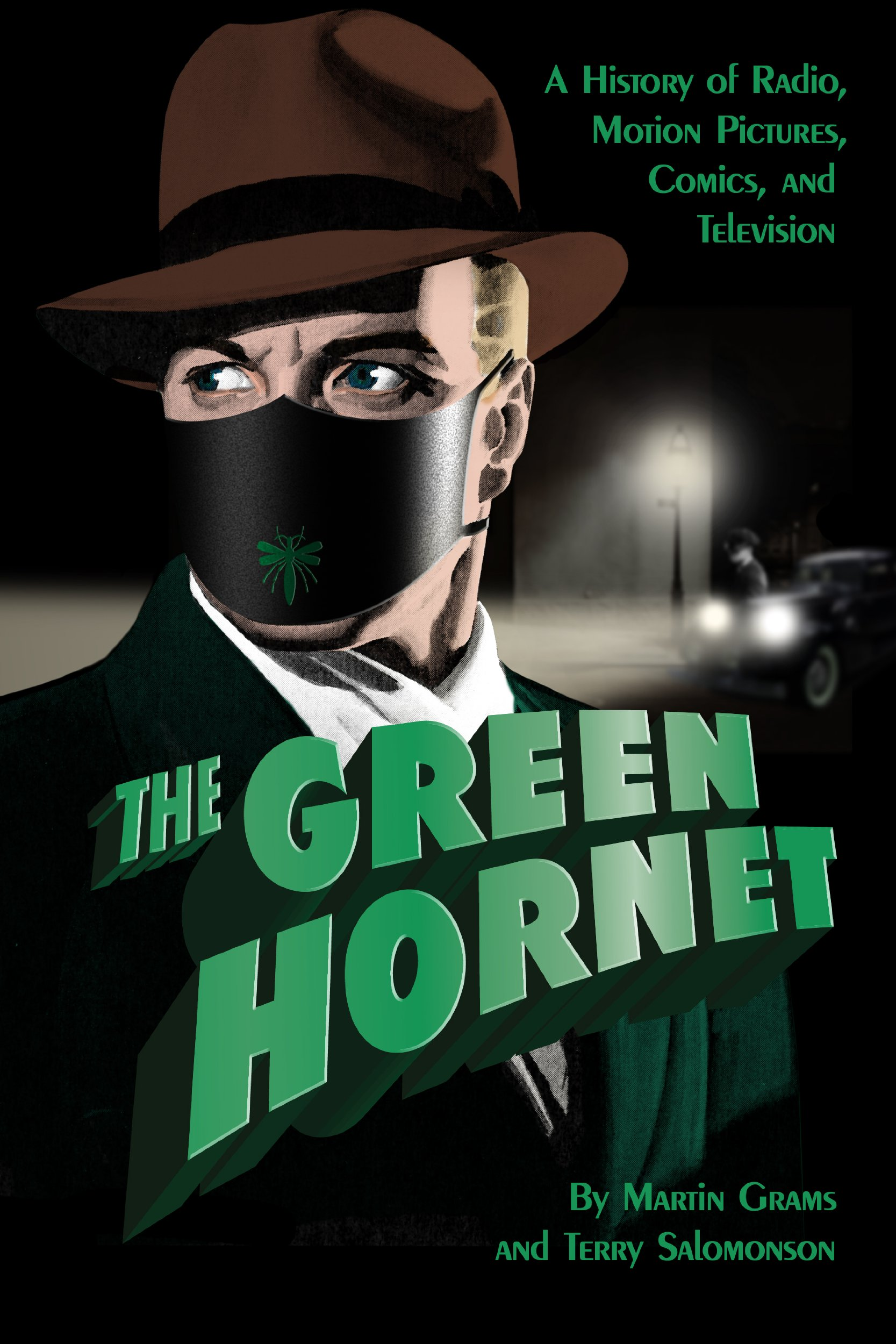 THE GREEN HORNET: A History of Radio, Motion Pictures, Comics and ...