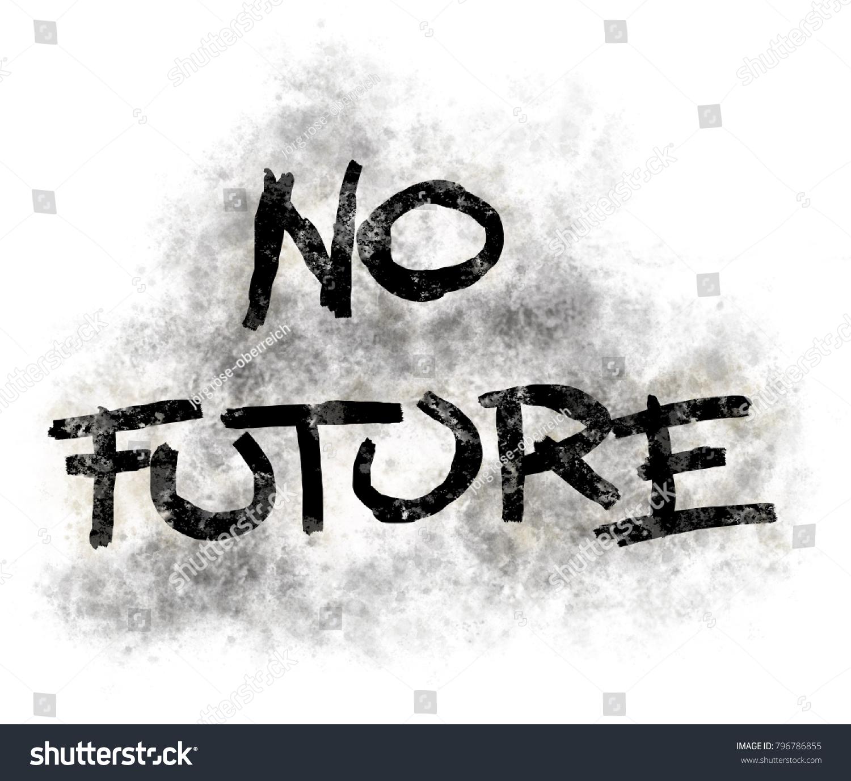 Illustration No Future Tag Grunge Look Stock Illustration 796786855 ...