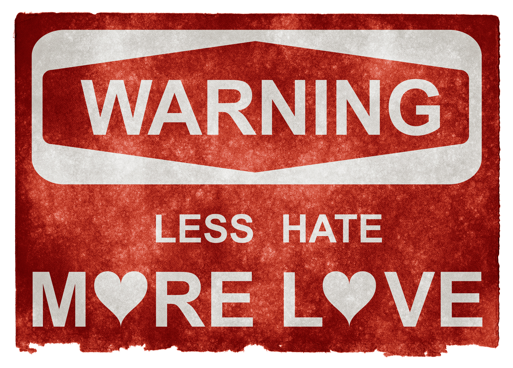 Grunge warning sign - less hate more lov photo
