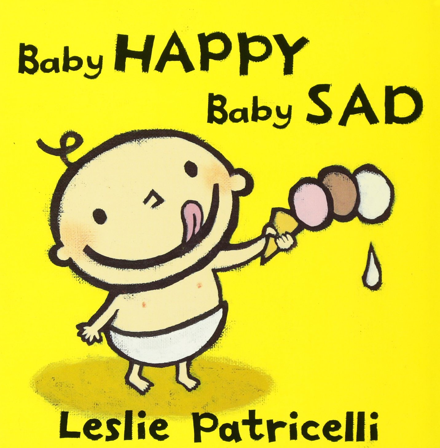 Baby Happy Baby Sad (Leslie Patricelli board books): Leslie ...