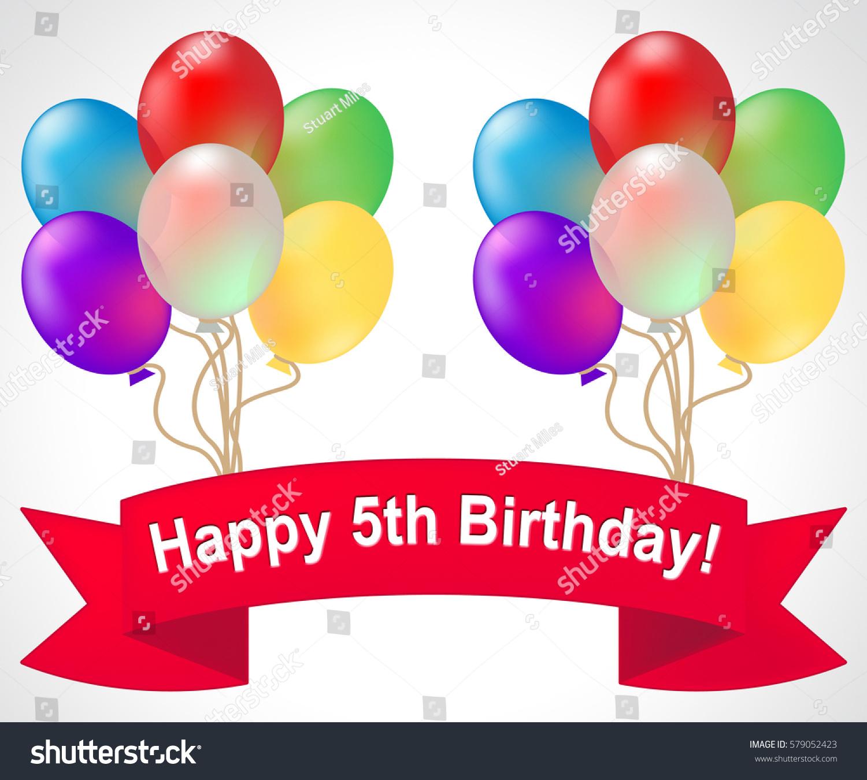 Happy Fifth Birthday Balloons Shows 5th Stock Illustration 579052423 ...