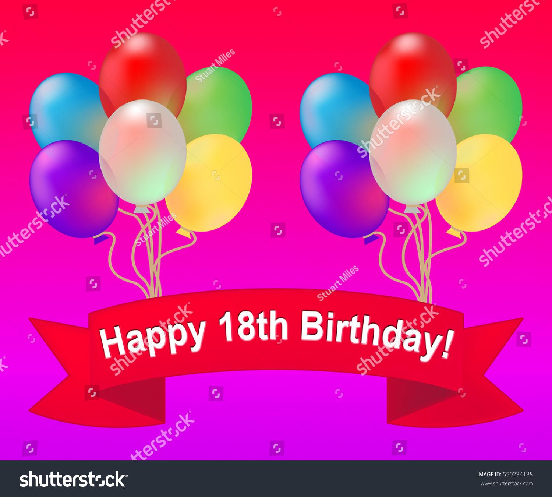 Happy Eighteenth Birthday Balloons Meaning 18th Stock Illustration ...