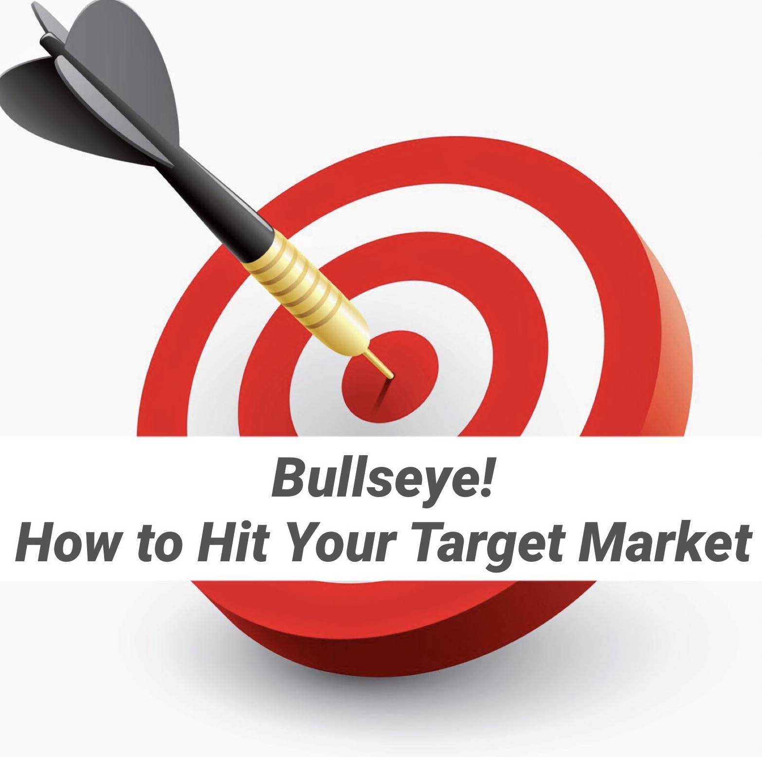 Bullseye: How to Hit Your Target Market – iLegacy Builder