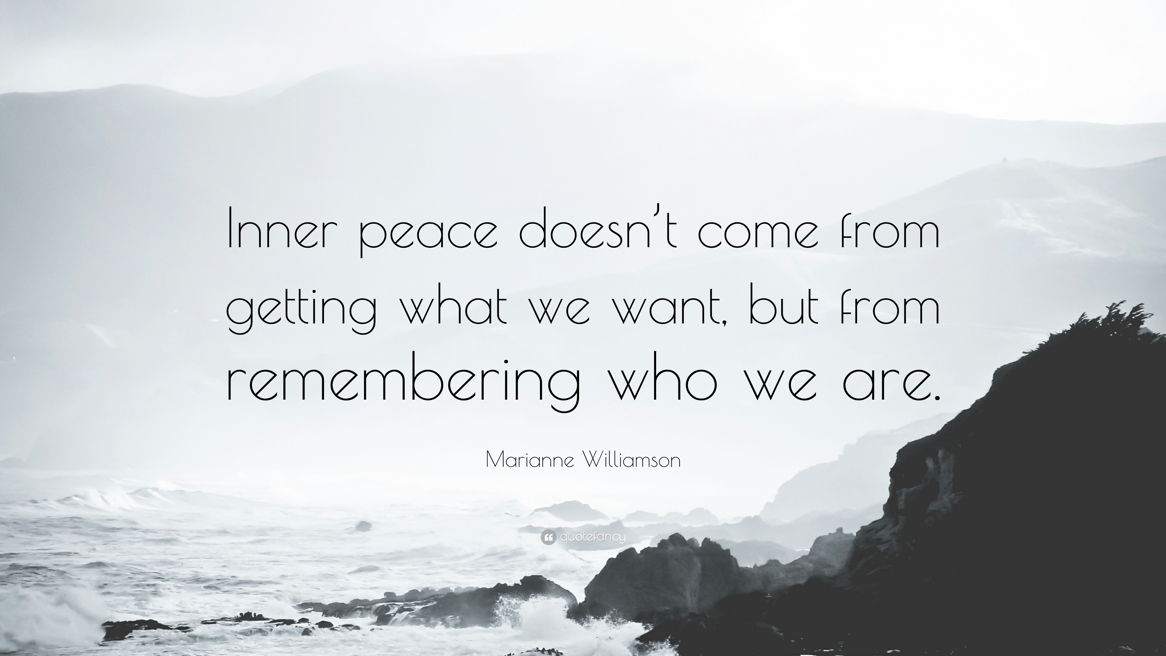 "Marianne Williamson Quote: ""Inner peace doesn't come from getting ..."
