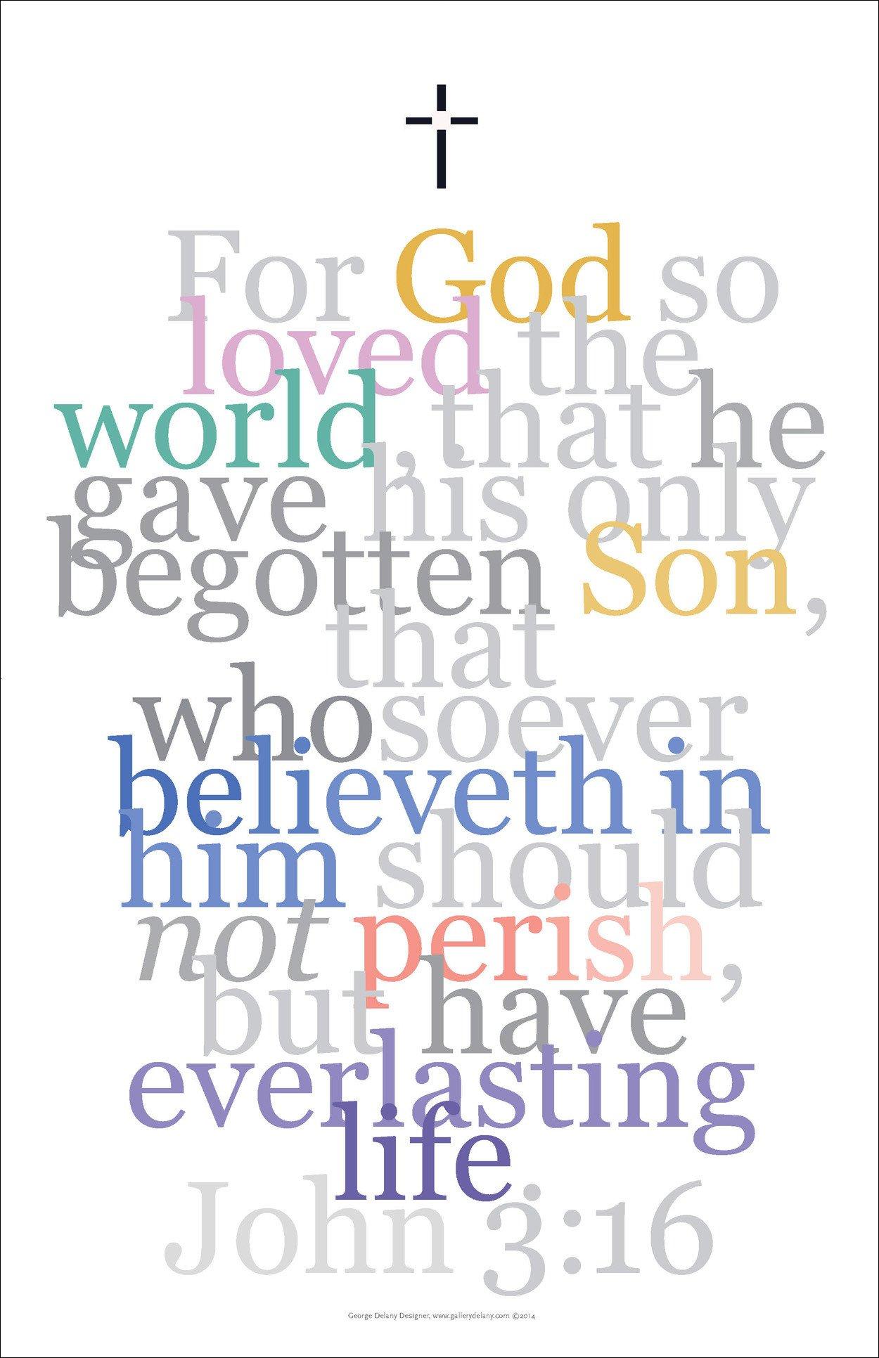 Biblical Art Print #4 John 3:16 For God So Loved... – Gallery Delany