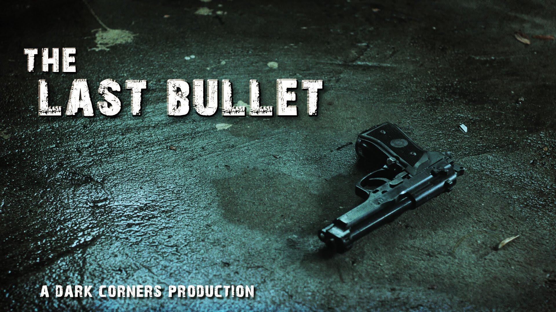 The Last Bullet - YouTube