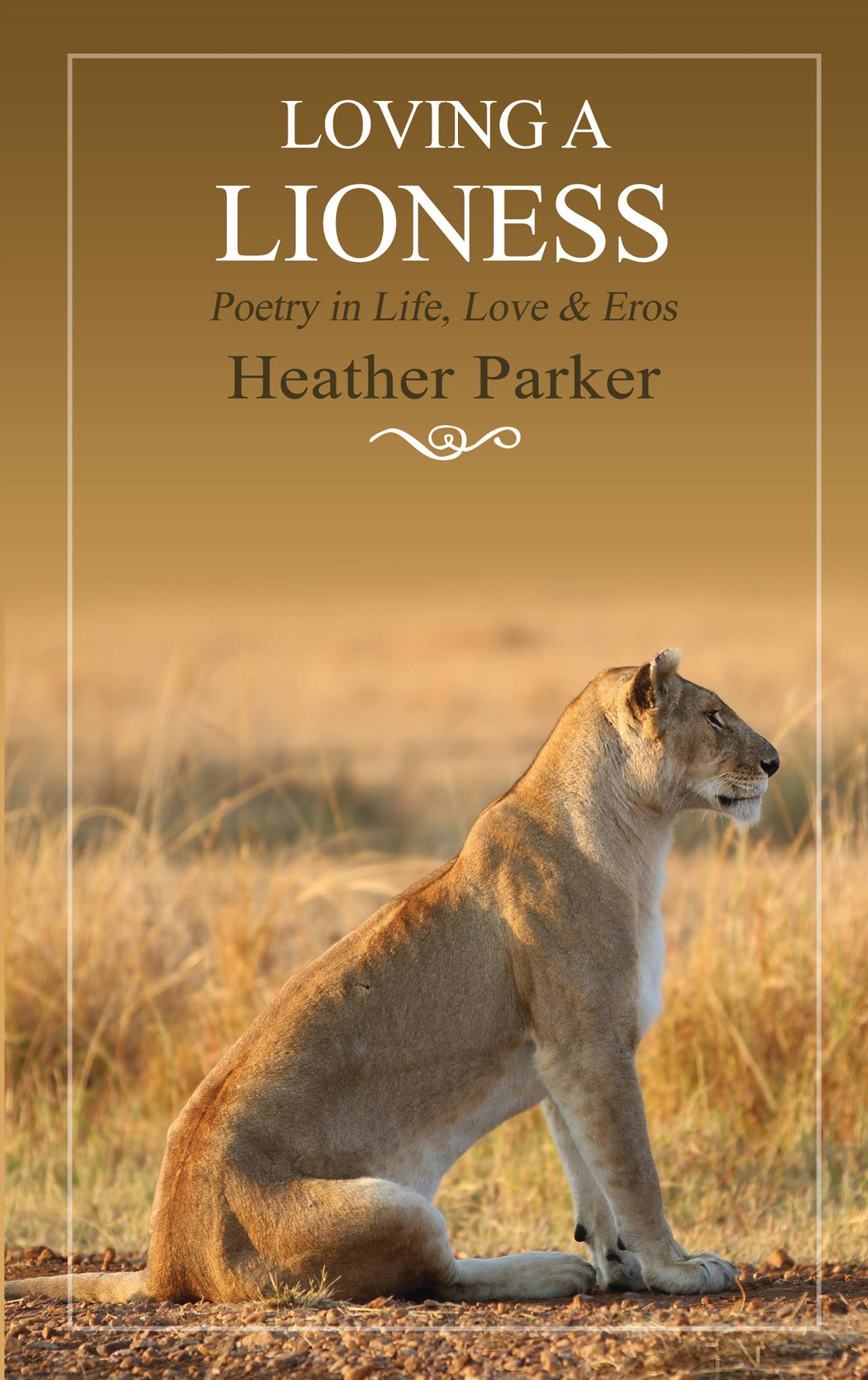 Loving a Lioness Heather Parker | World Stage Press