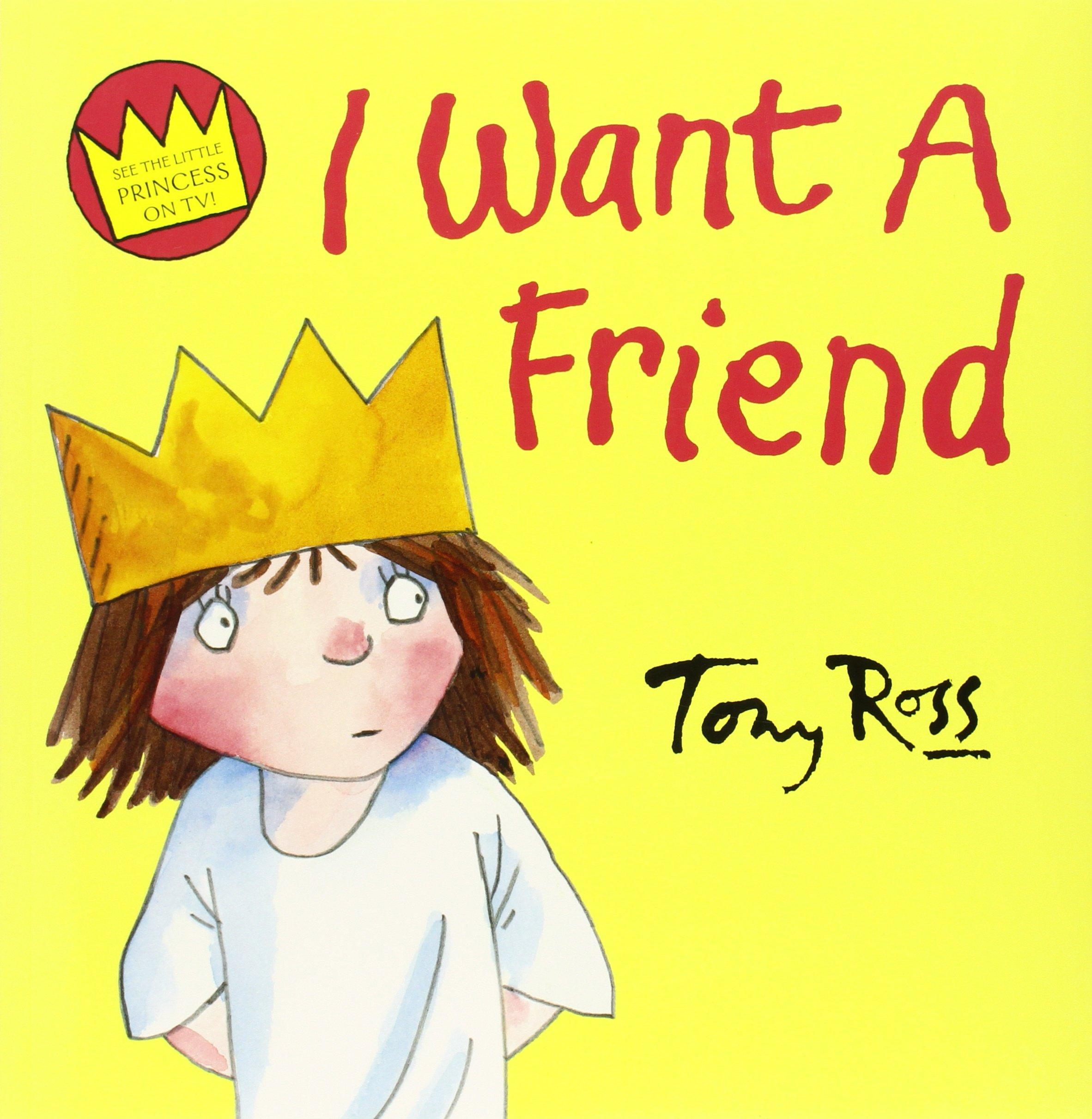 I Want A Friend (Little Princess): Amazon.co.uk: Tony Ross ...