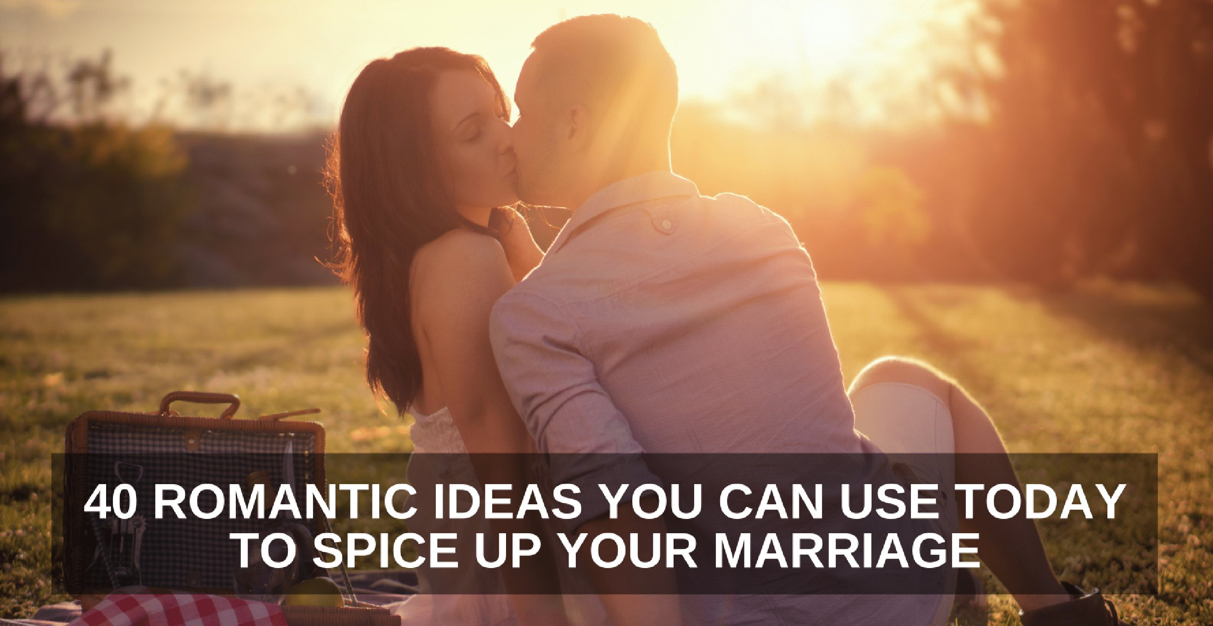 40 Romantic Ideas You Can Use Today