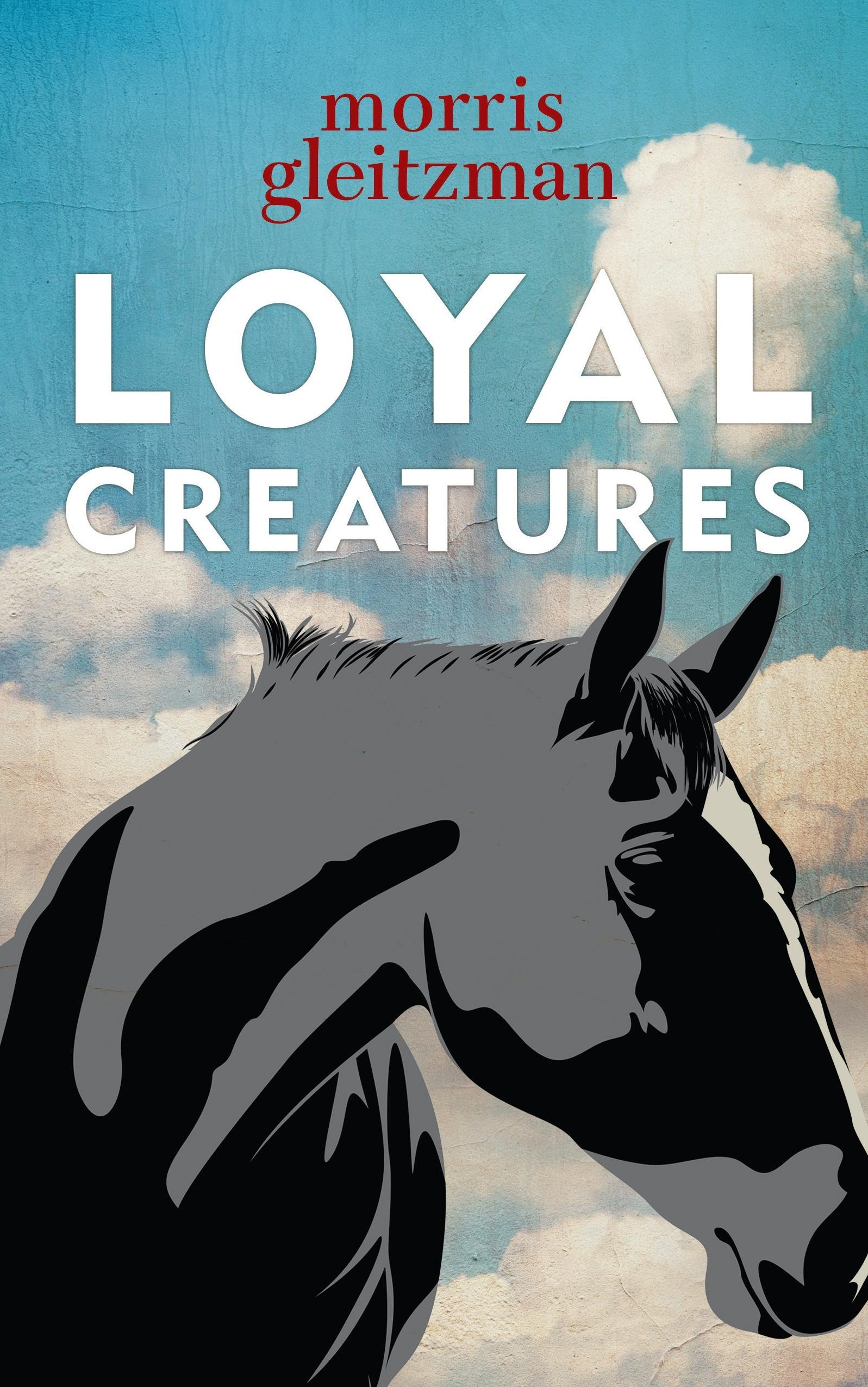 Loyal Creatures by Morris Gleitzman · Readings.com.au