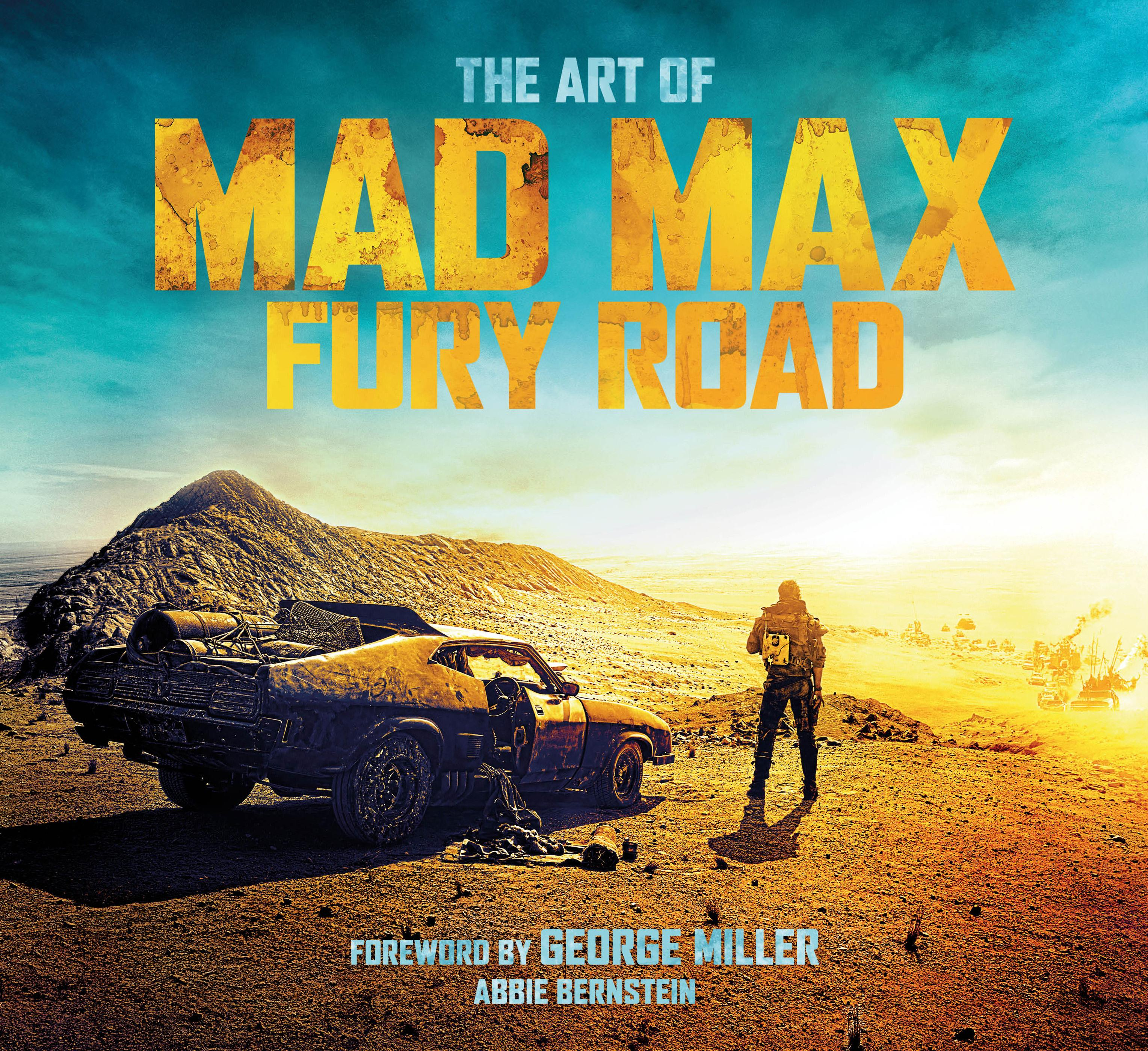 "Giveaway] Win A Copy Of ""The Art of Mad Max: Fury Road'"" - Bloody ..."