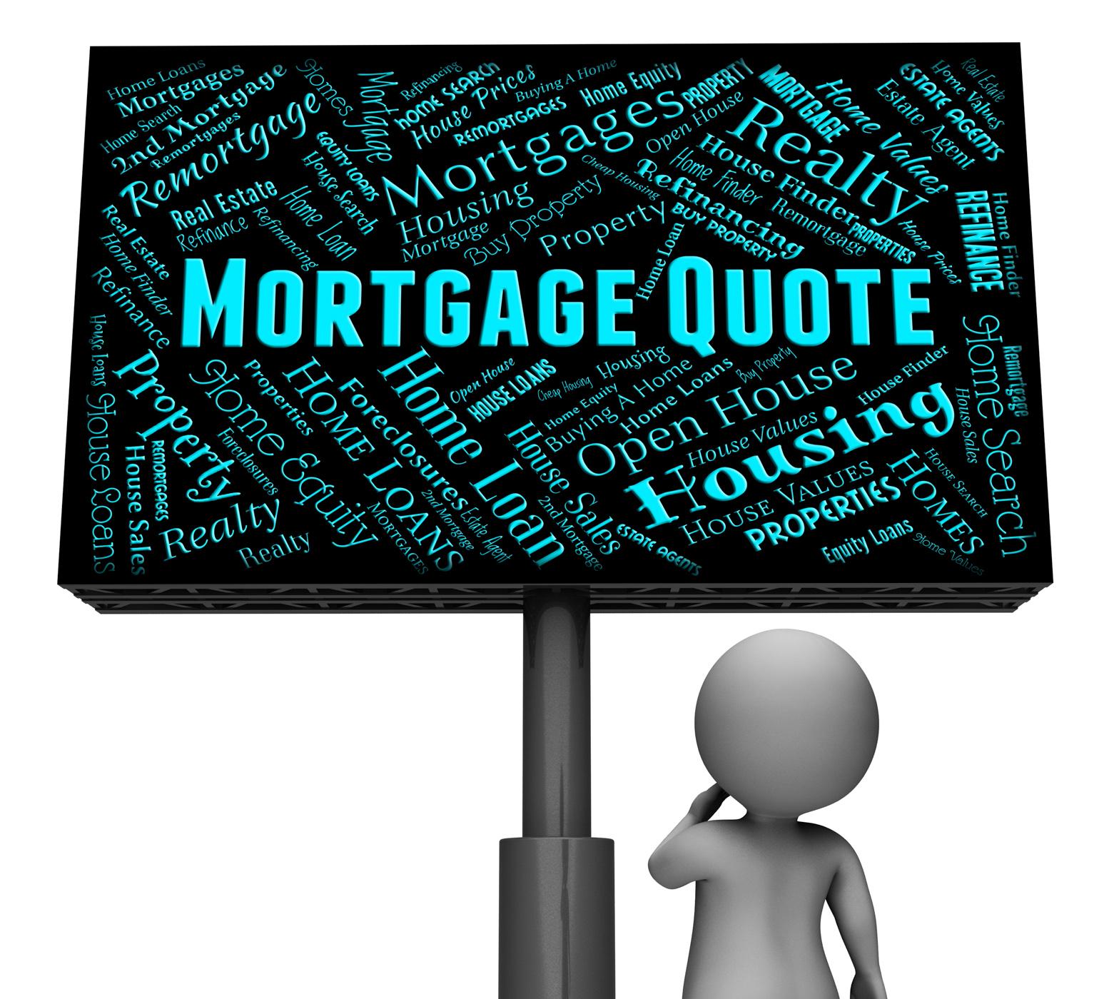 Mortgage quote represents real estate and board photo