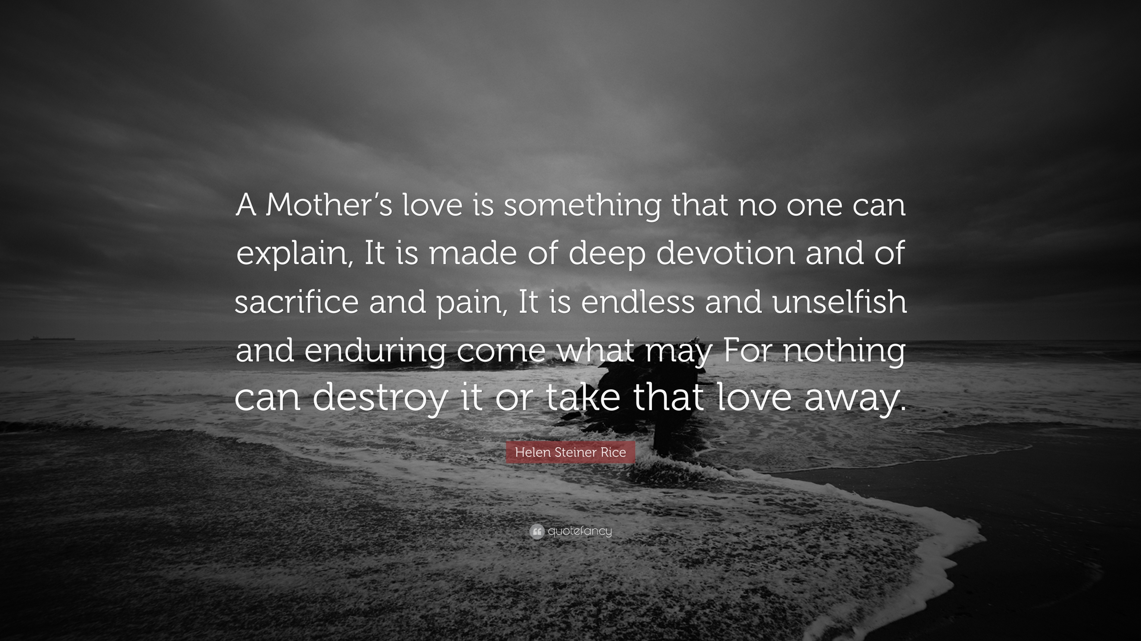 """Helen Steiner Rice Quote: """"A Mother's love is something that no one ..."""