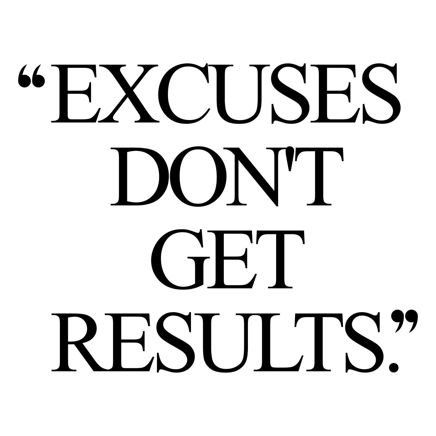 Excuses Don't Get Results | Workout motivation, Motivational and ...