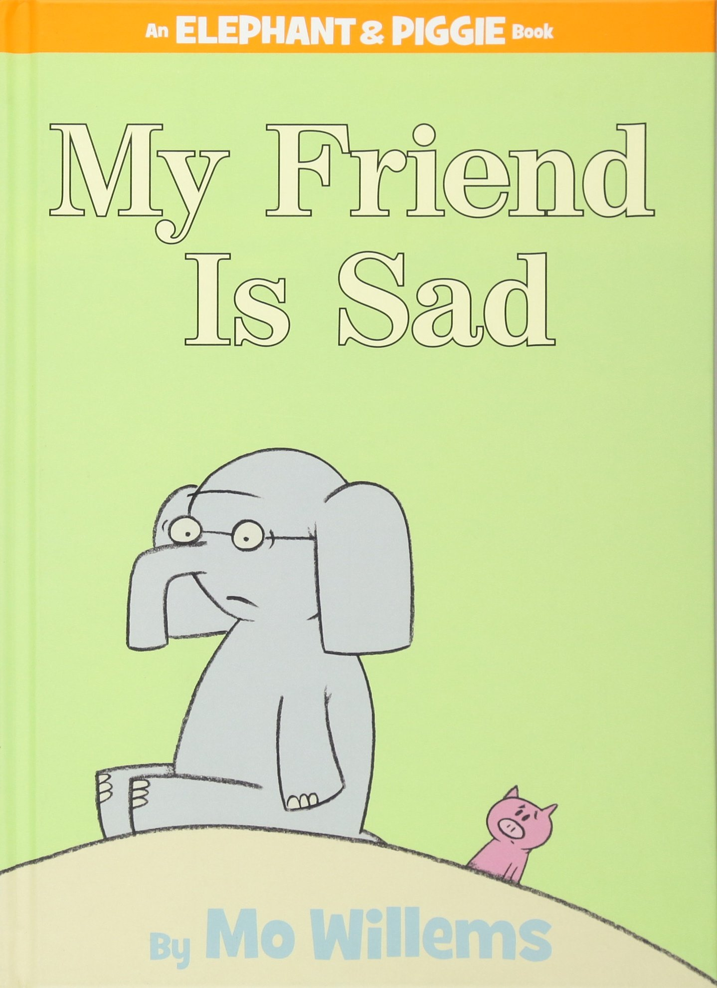 My Friend is Sad (An Elephant and Piggie Book): Mo Willems ...