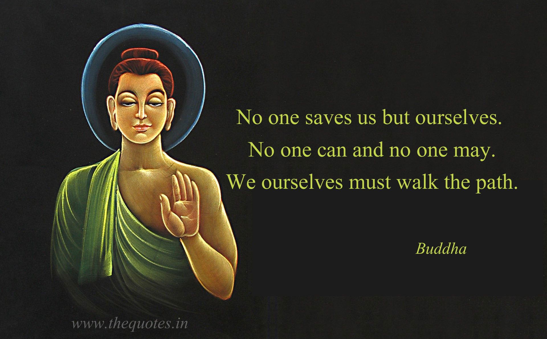 No one saves us but ourselves. No one can and no one may. We ...