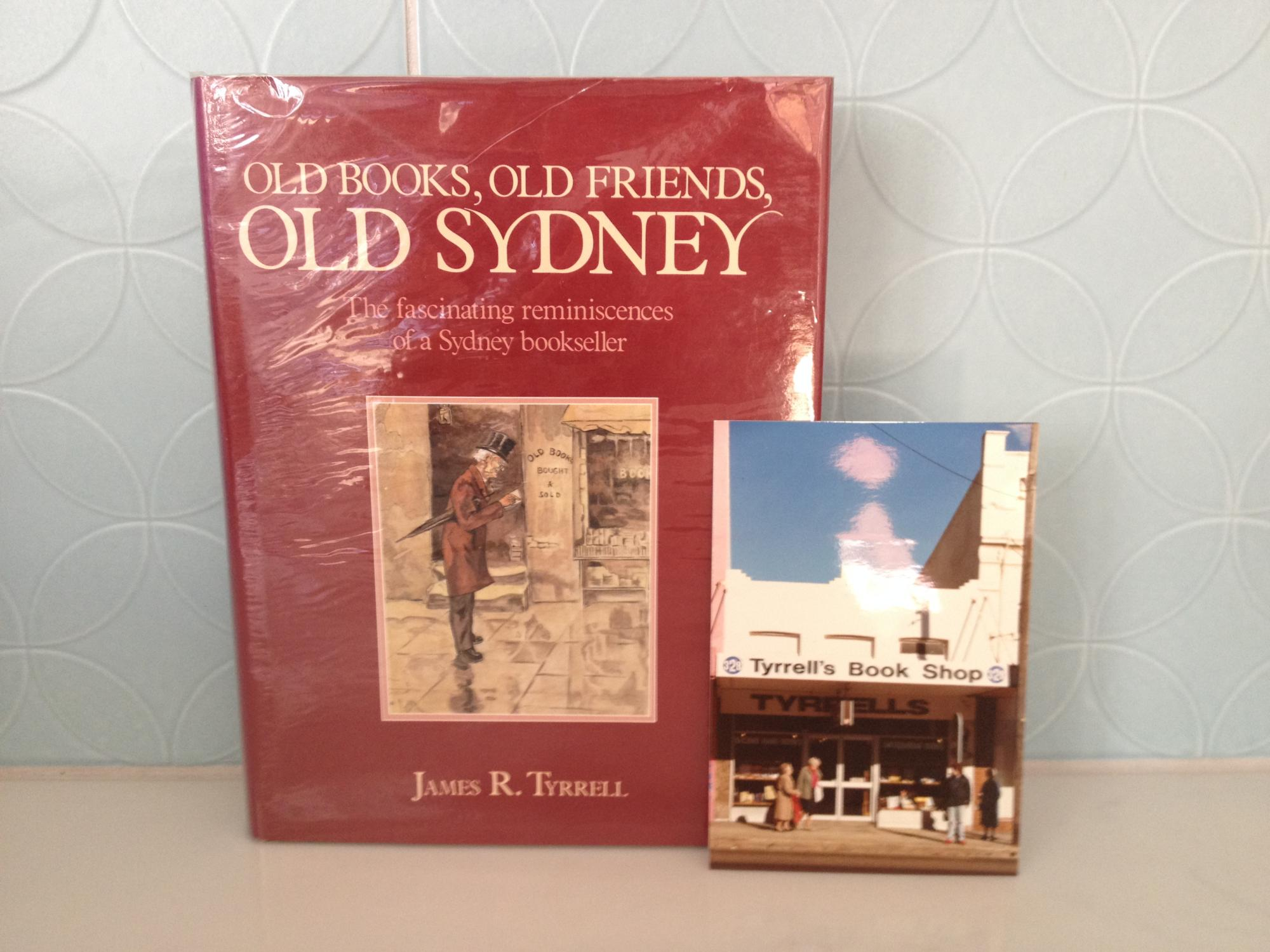 Old Books, Old Friends, Old Sydney: The Fascinating Reminiscences of ...