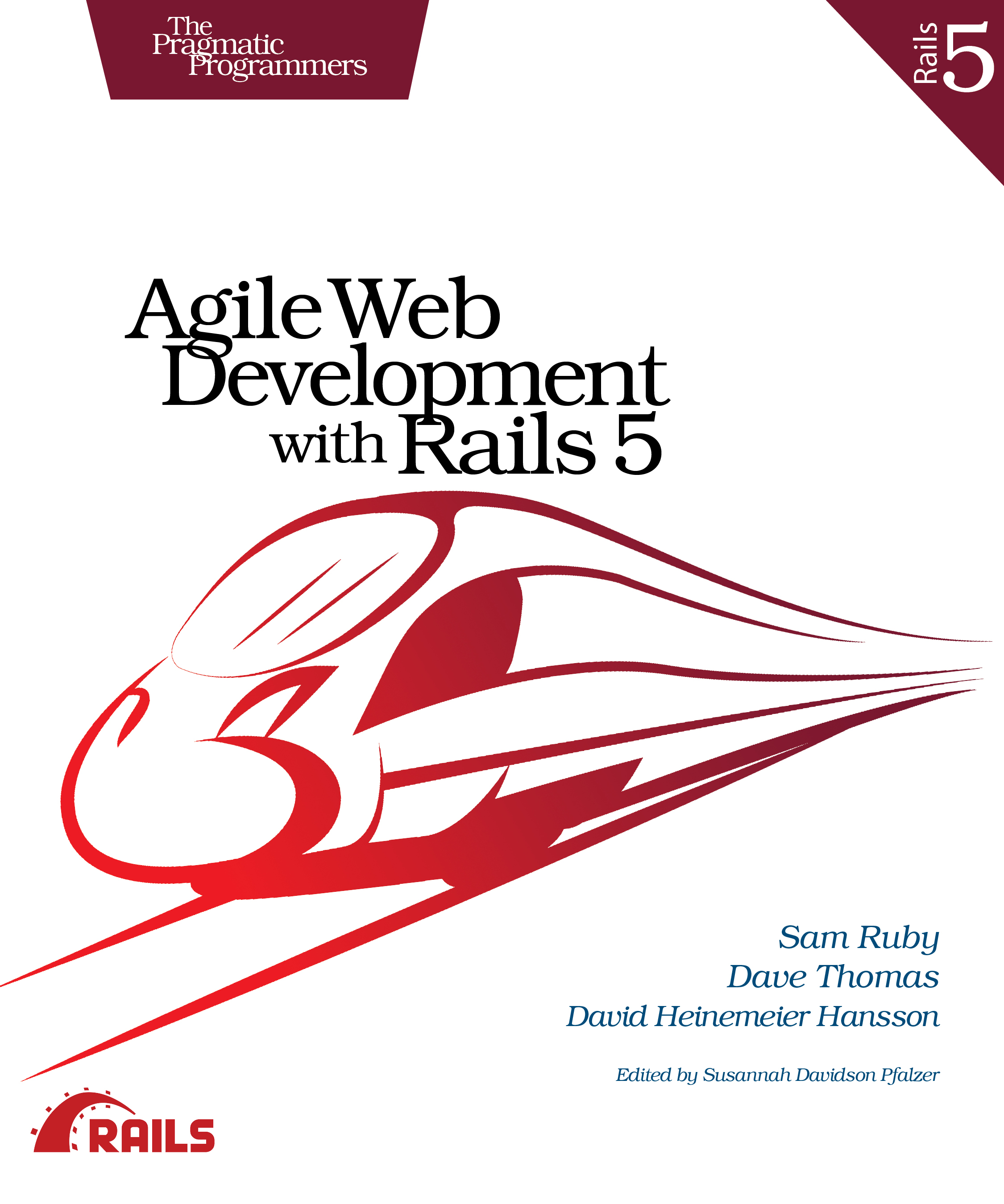 Agile Web Development with Rails 5 by Sam Ruby | The Pragmatic Bookshelf