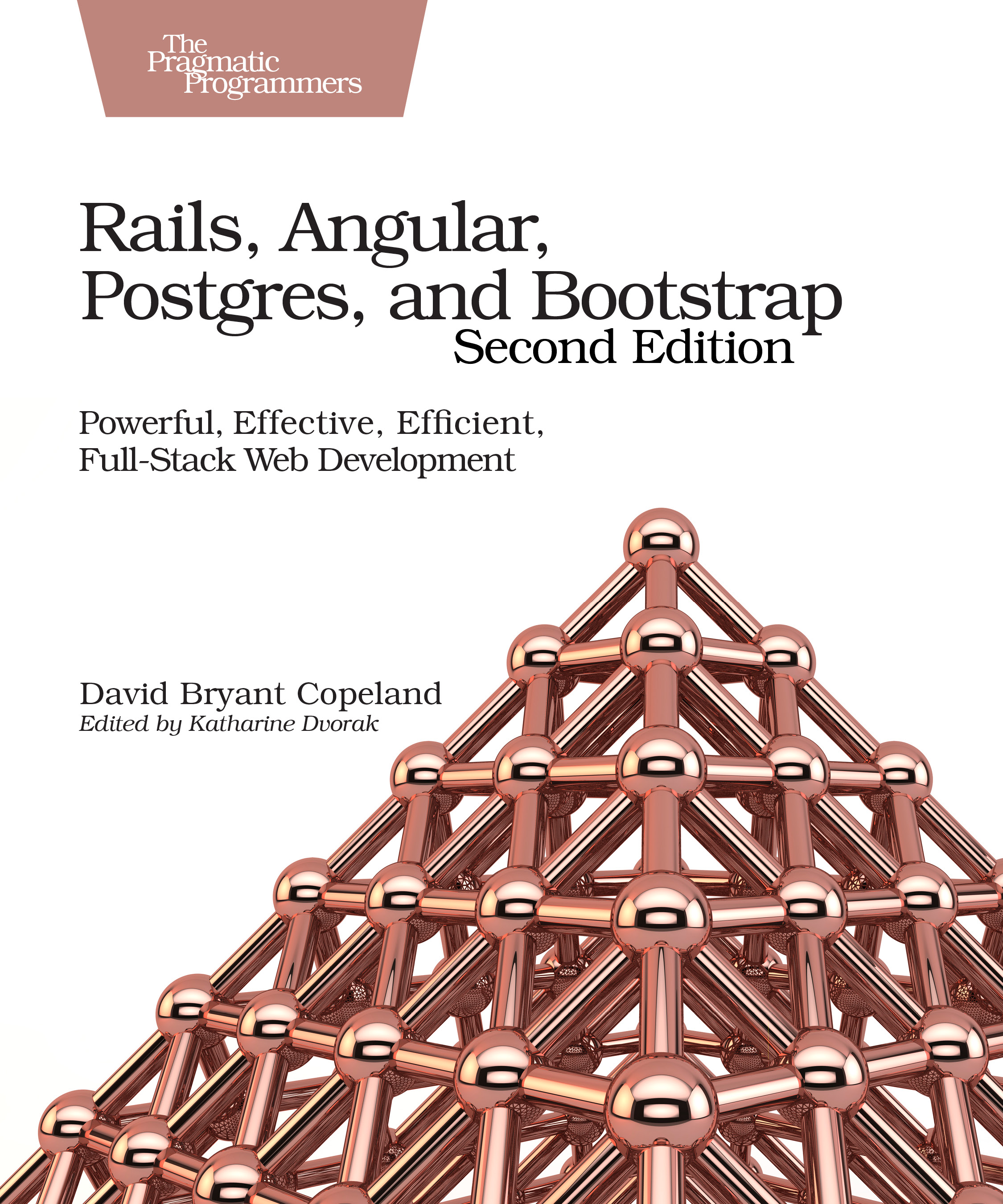 Rails, Angular, Postgres, and Bootstrap, Second Edition: Powerful ...