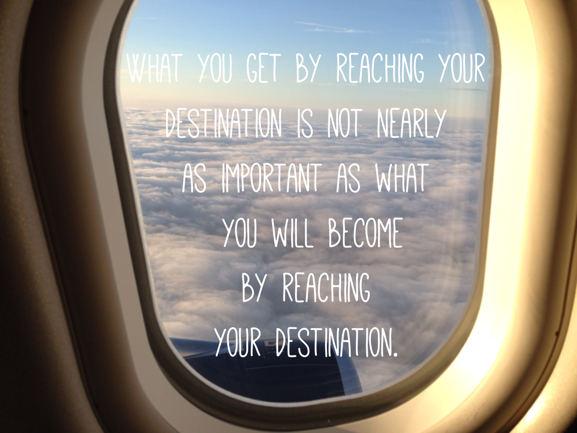 What you get by reaching your destination is not nearly as important ...