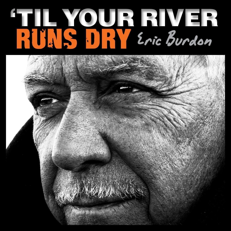 Eric Burdon - 'Til Your River Runs Dry [LP] - Amazon.com Music
