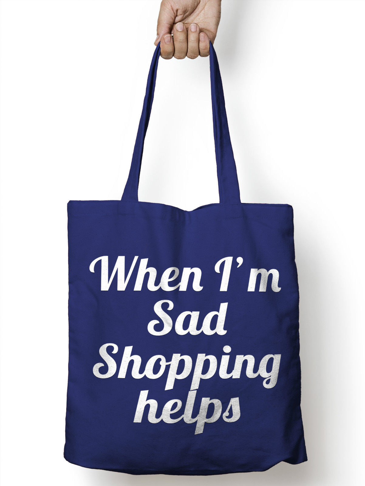 When im Sad Shopping Helps Funny Shopper Tote Drink Womens Bag for ...