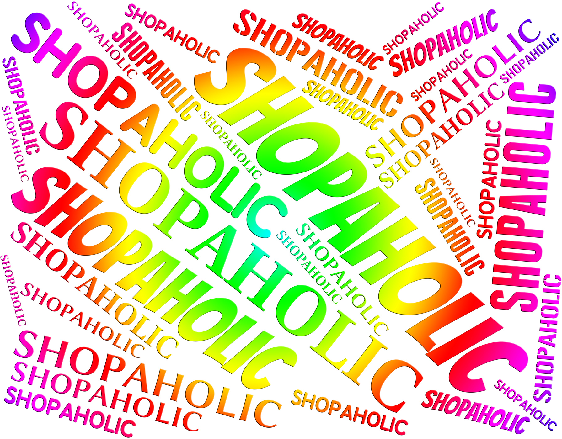 Shopaholic word represents retail sales and addict photo