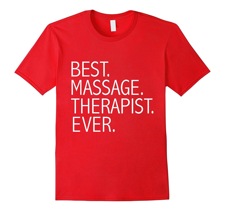 Best Massage Therapist Ever Funny T-shirt Masseuse Masseur-TJ ...