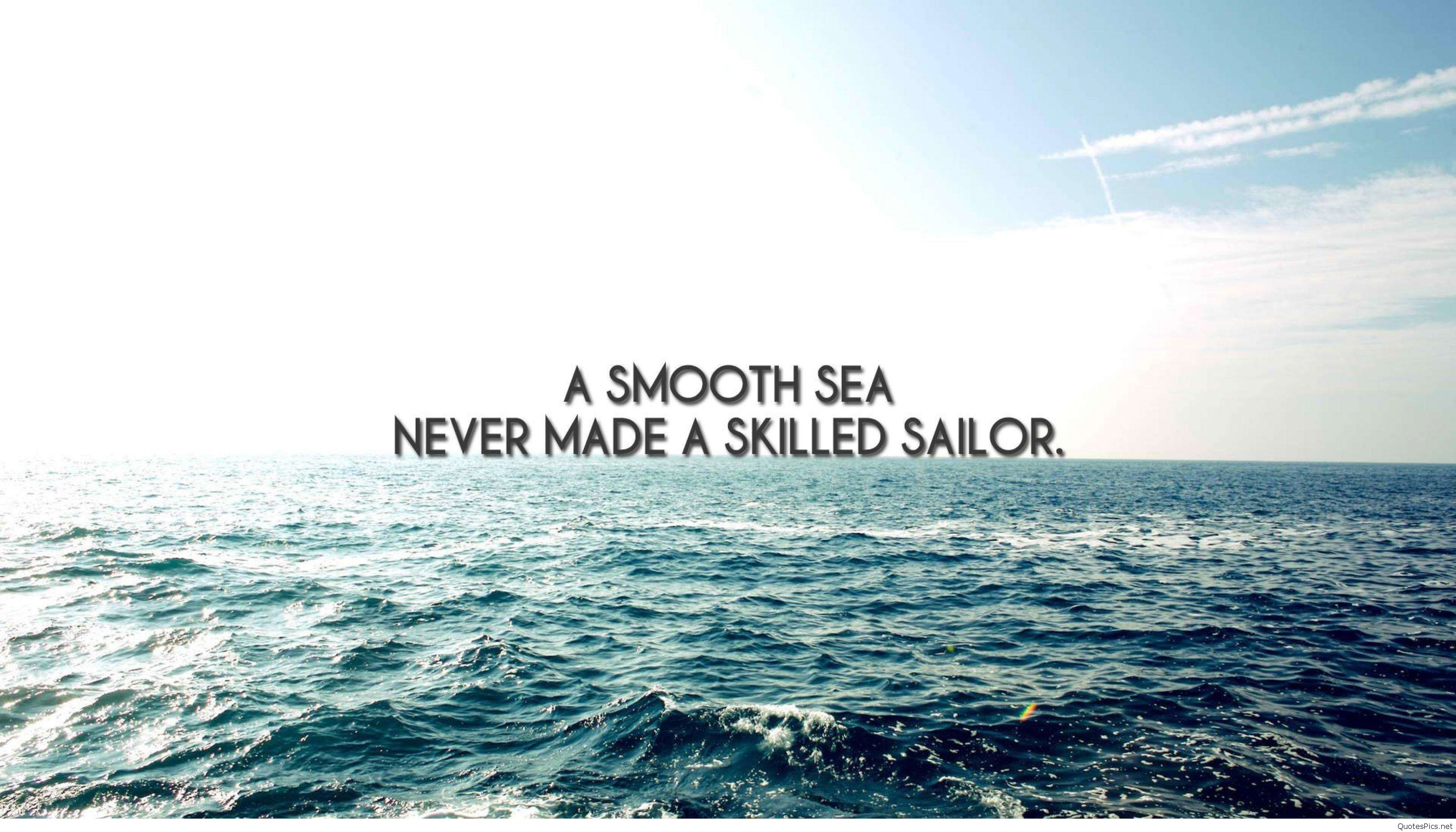 A Smooth Sea Never Made a Skillful Sailor - Motivational Proverb