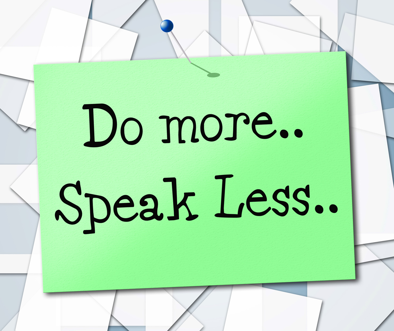Speak less indicates do more and act photo