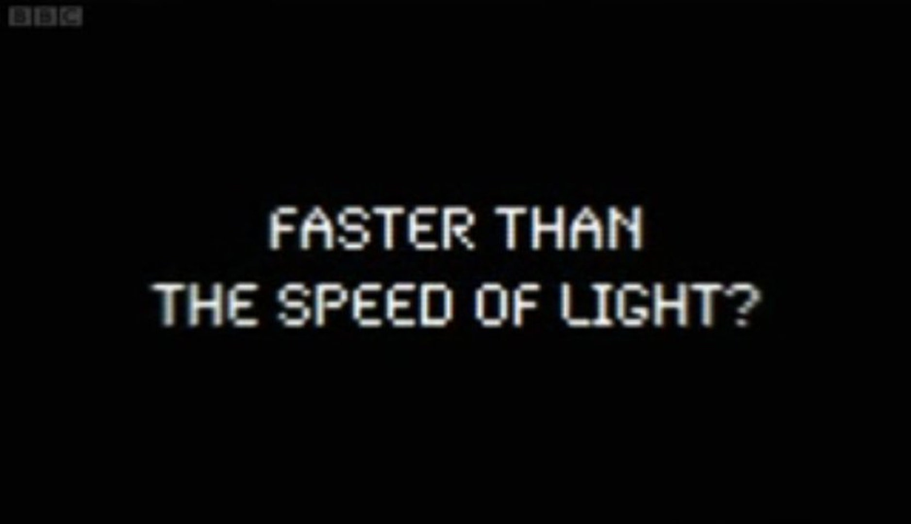 Faster Than the Speed of Light? - Video Dailymotion