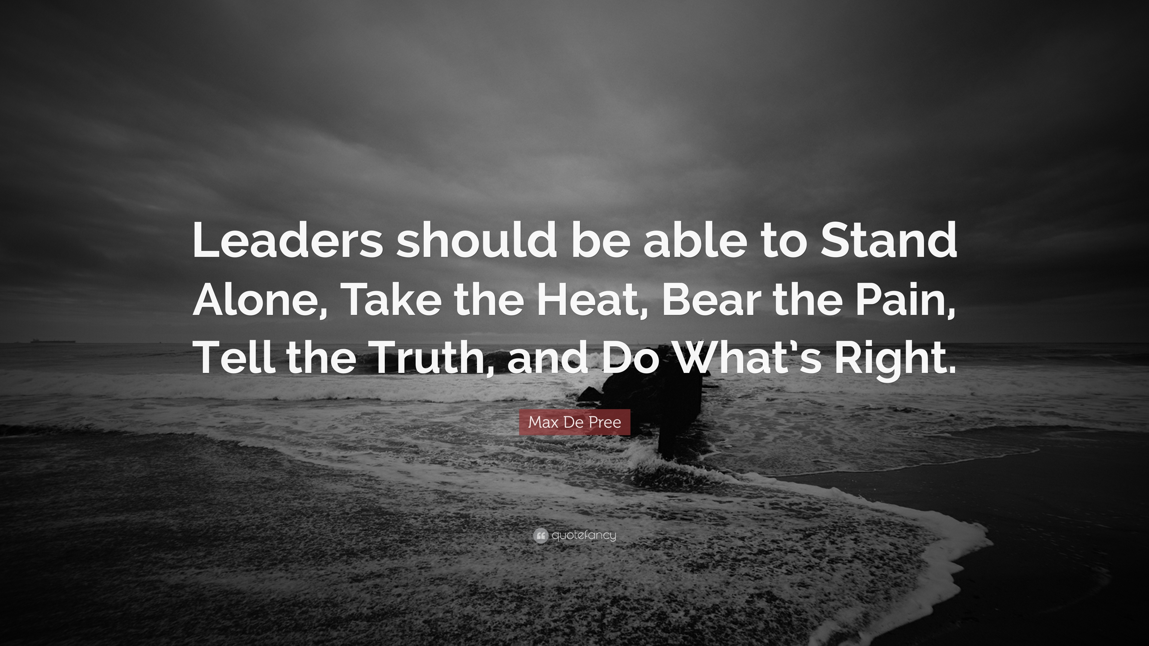 """Max De Pree Quote: """"Leaders should be able to Stand Alone, Take the ..."""